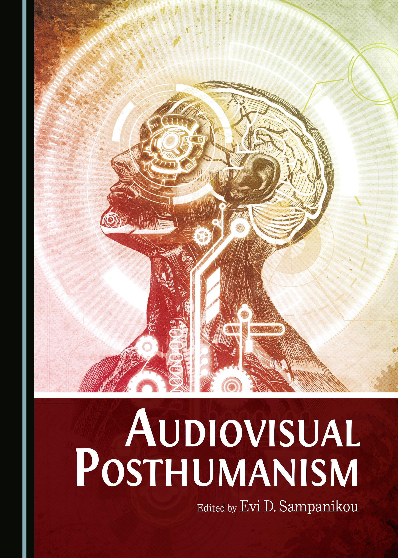 Audiovisual Posthumanism