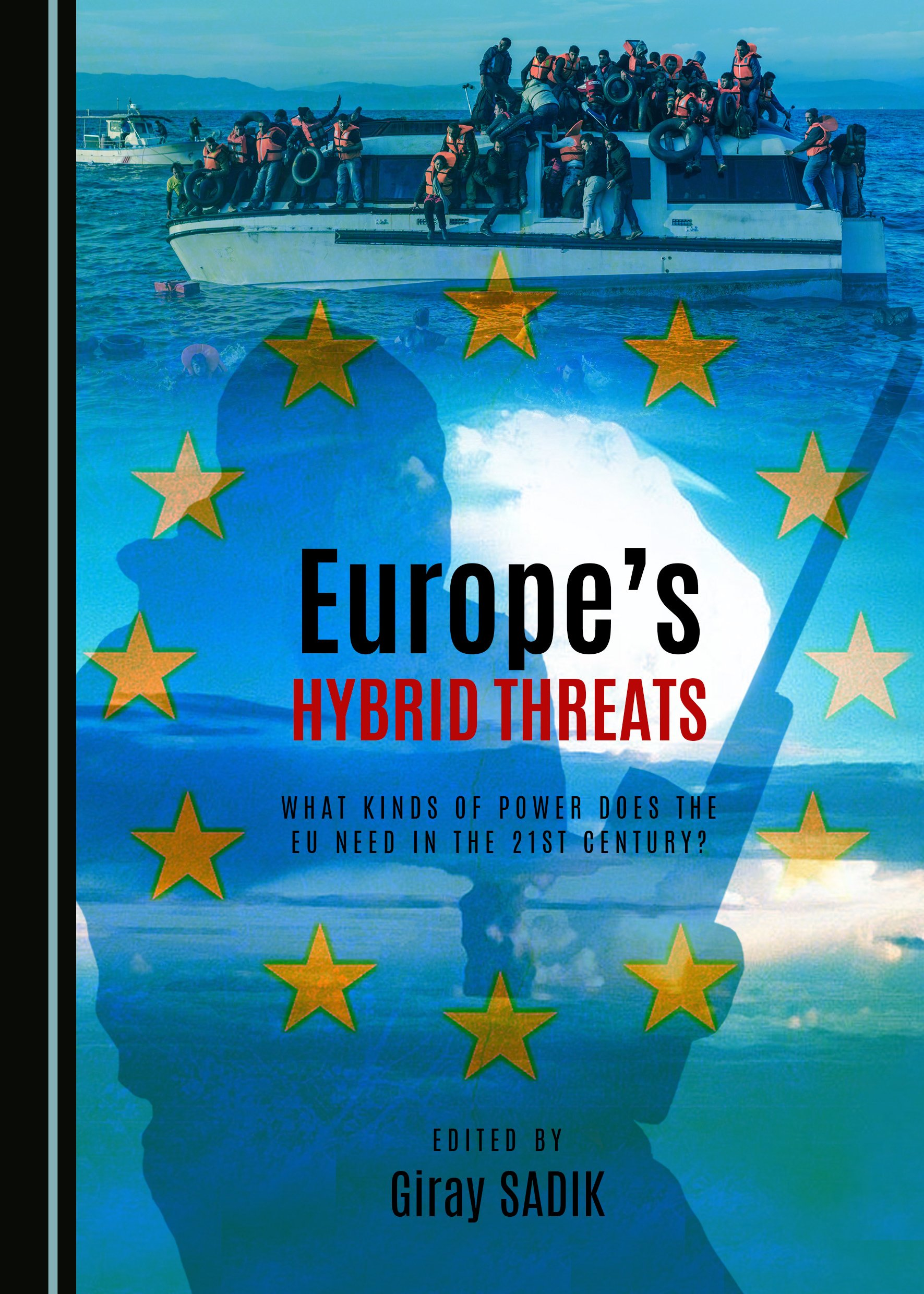 Europe's Hybrid Threats: What Kinds of Power Does the EU Need in the 21st Century?
