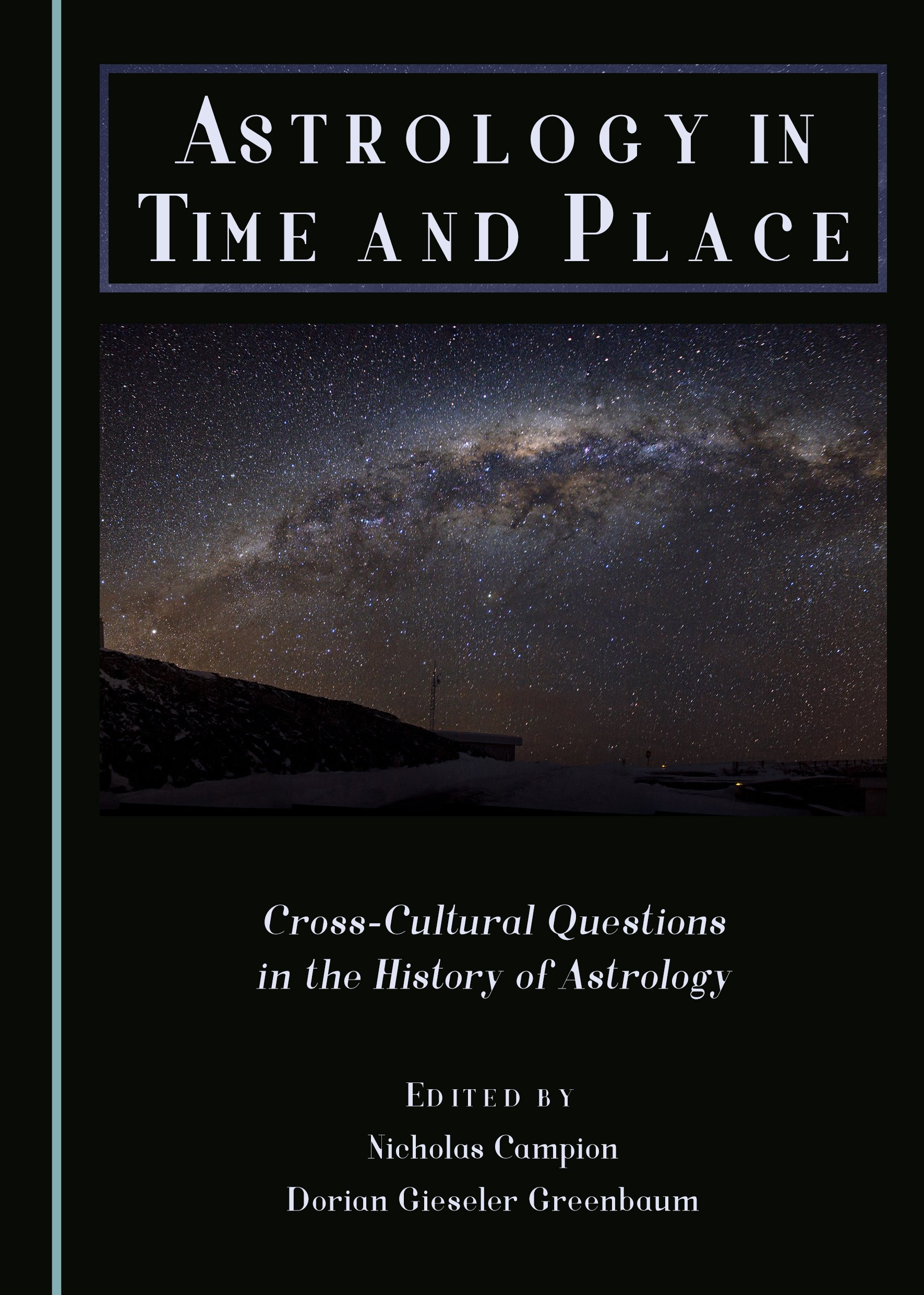 Astrology in Time and Place: Cross-Cultural Questions in the History of Astrology
