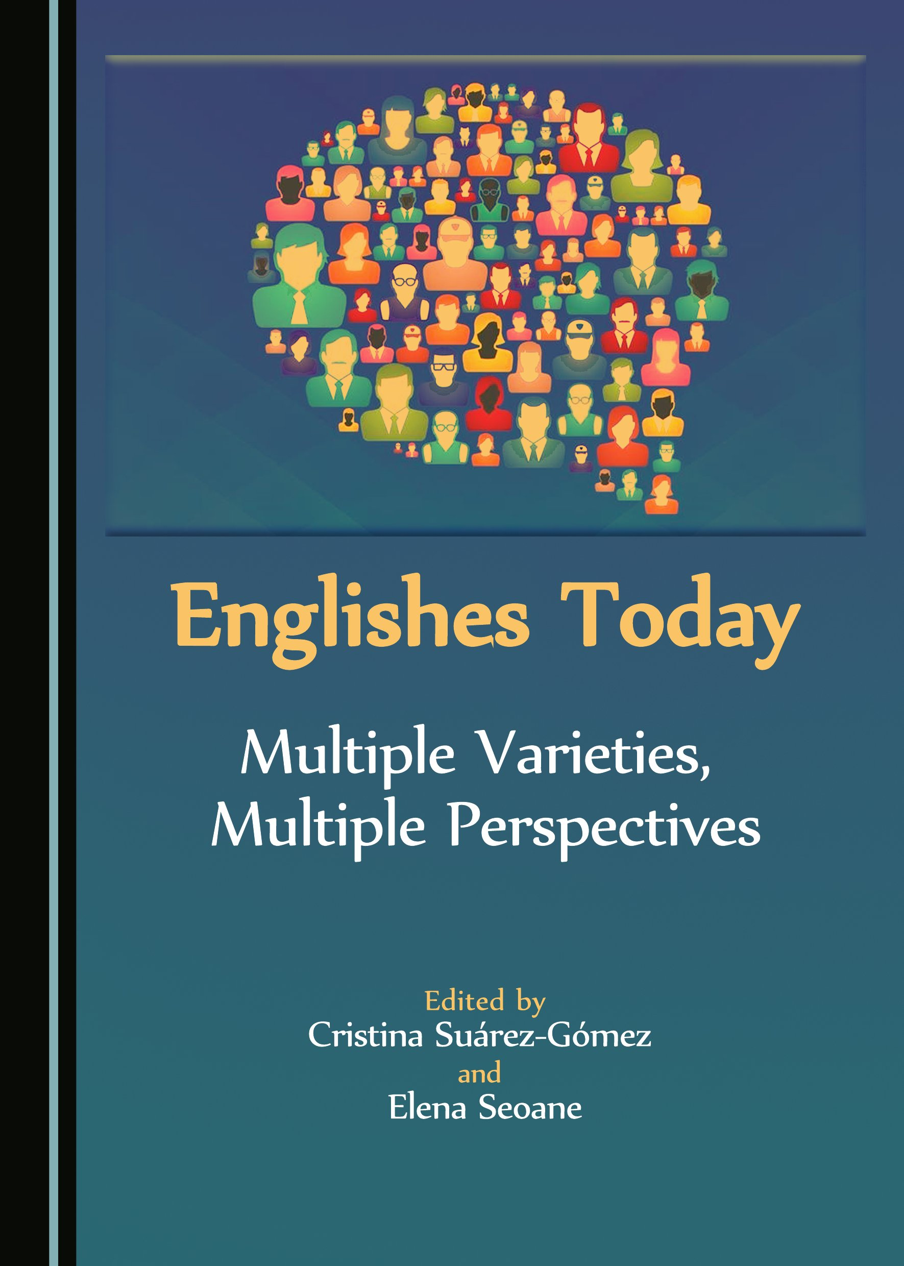 Englishes Today: Multiple Varieties, Multiple Perspectives