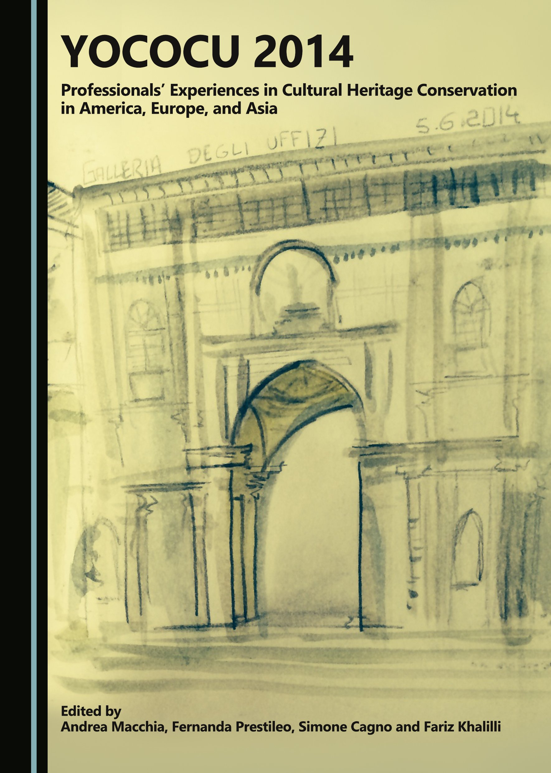 YOCOCU 2014: Professionals' Experiences in Cultural Heritage Conservation in America, Europe, and Asia