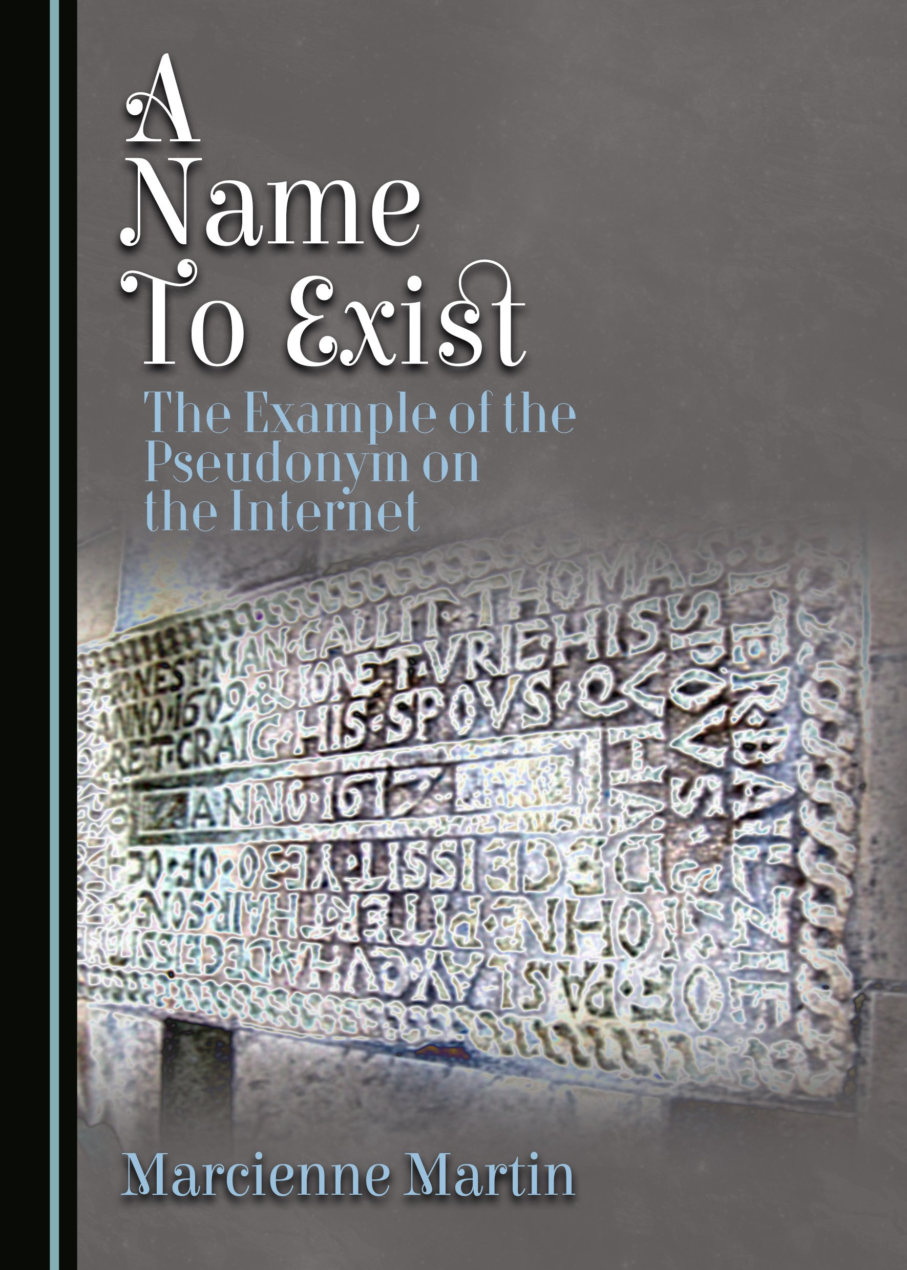 A Name To Exist: The Example of the Pseudonym on the Internet