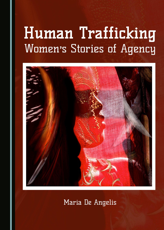 Human Trafficking: Women's Stories of Agency