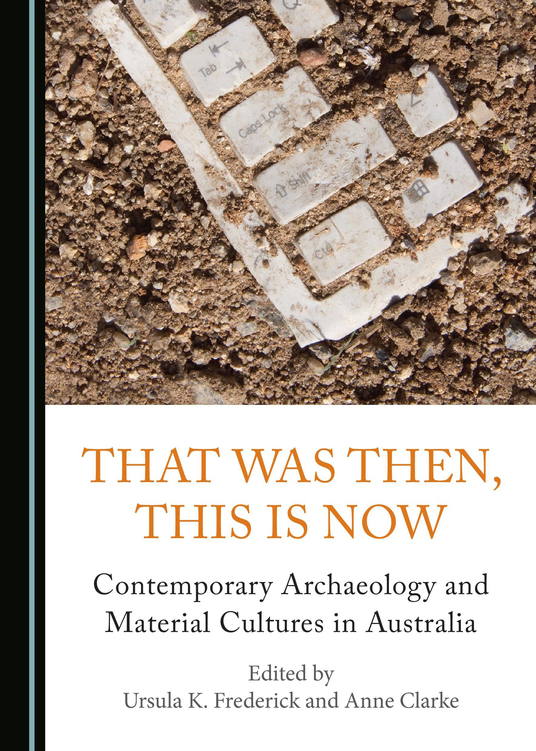 That Was Then, This Is Now: Contemporary Archaeology and Material Cultures in Australia