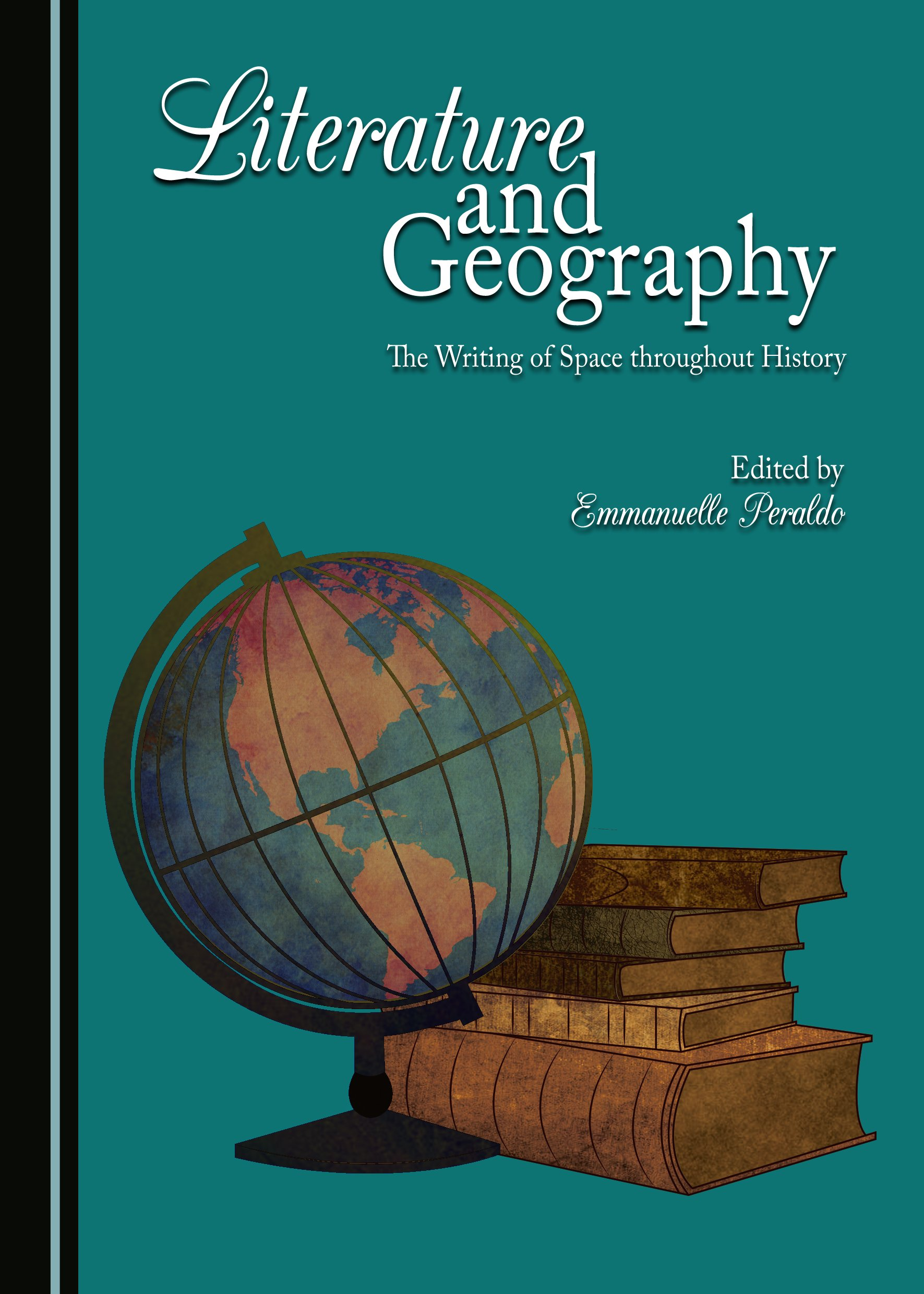 Literature and Geography: The Writing of Space throughout History
