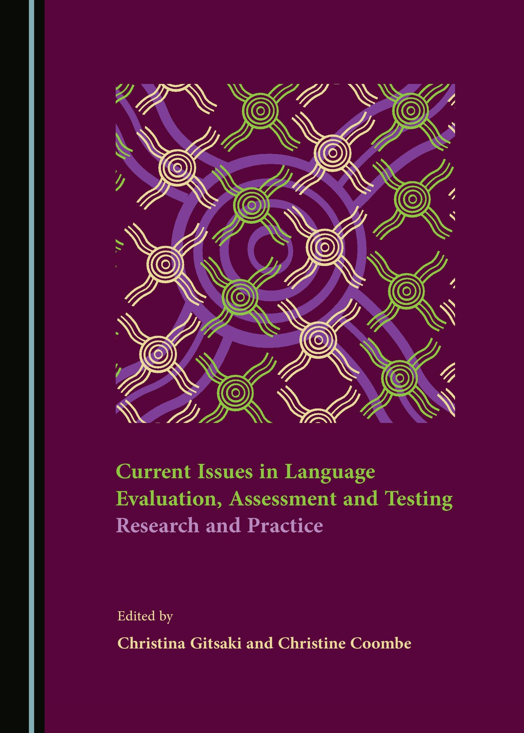 Current Issues in Language Evaluation, Assessment and Testing: Research and Practice
