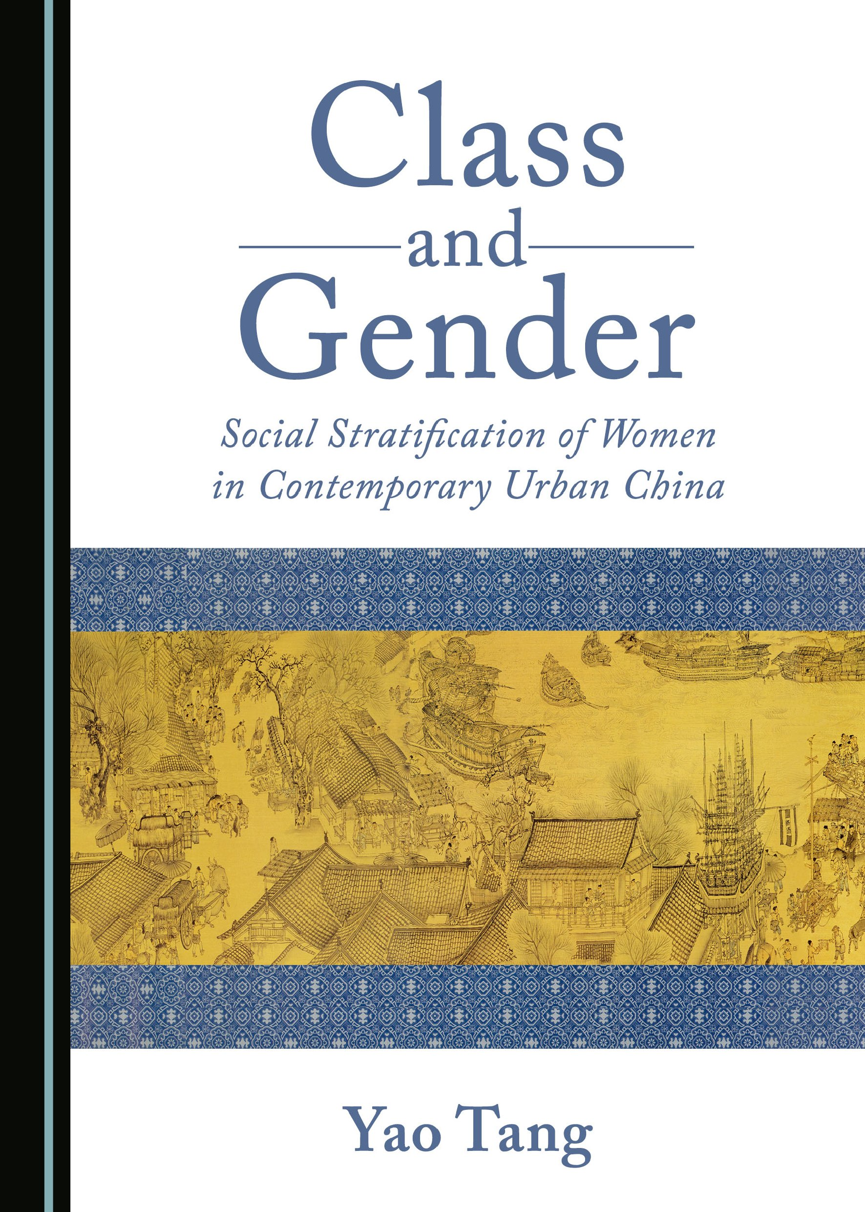 Class and Gender: Social Stratification of Women in Contemporary Urban China
