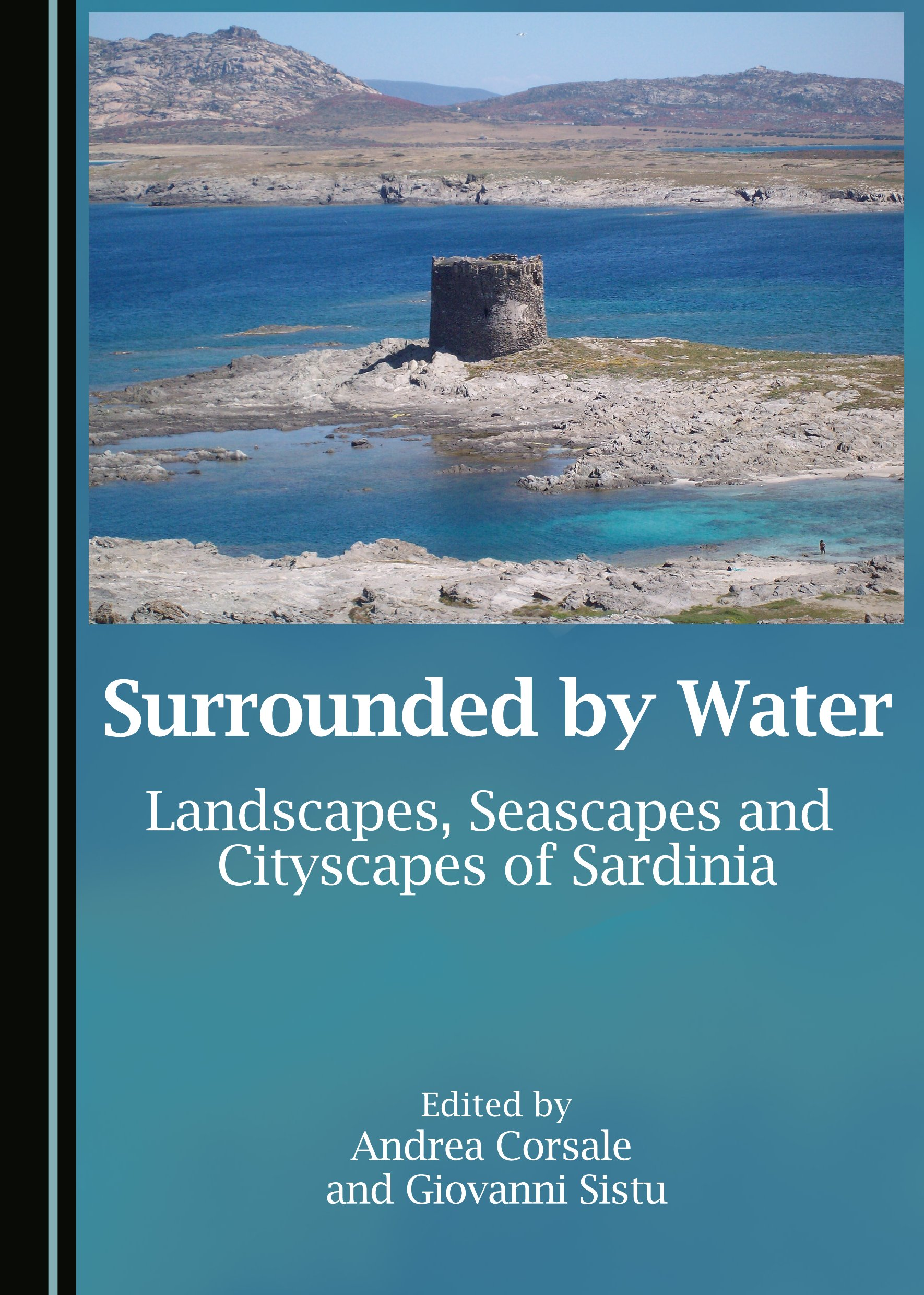 Surrounded by Water: Landscapes, Seascapes and Cityscapes of Sardinia