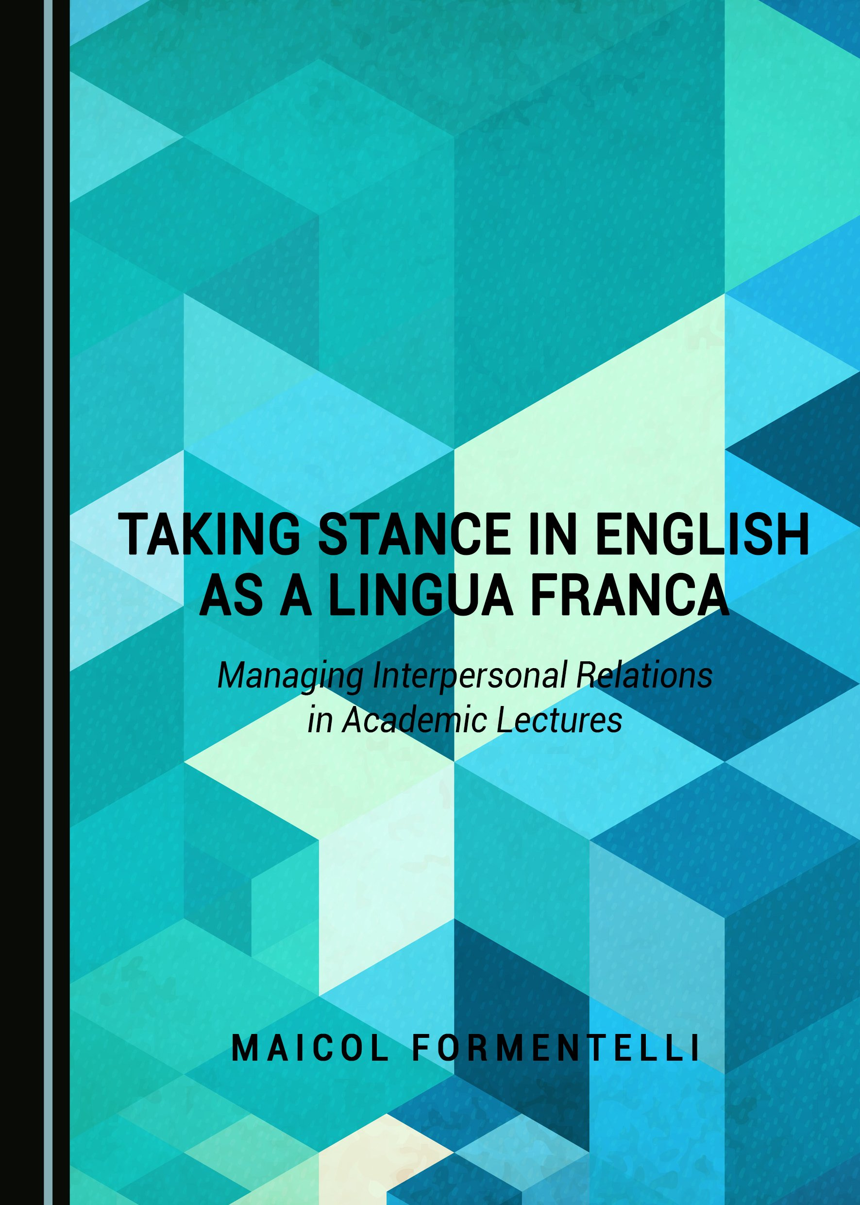 Taking Stance in English as a Lingua Franca: Managing Interpersonal Relations in Academic Lectures