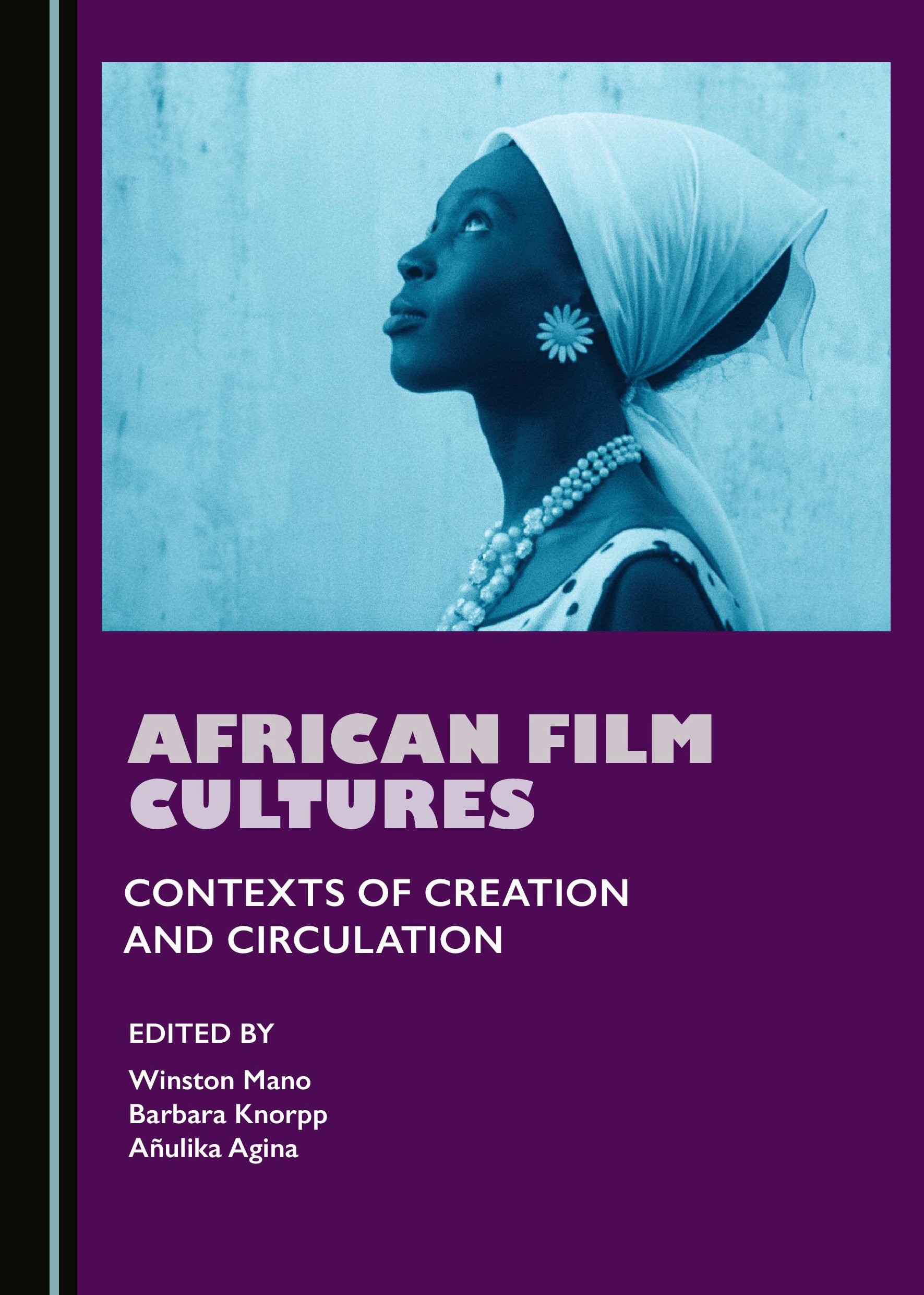 African Film Cultures: Contexts of Creation and Circulation