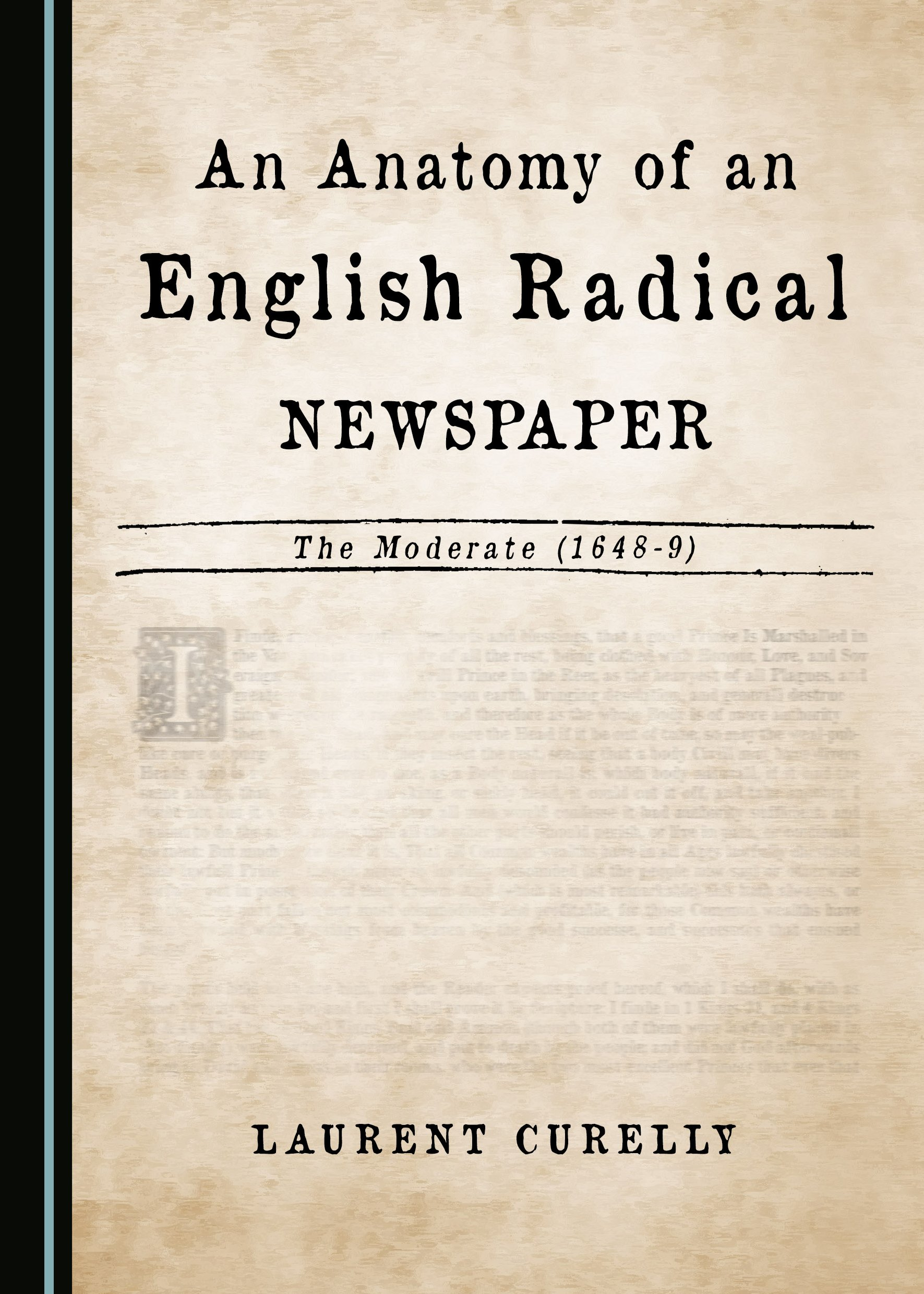 An Anatomy of an English Radical Newspaper: The Moderate (1648-9)