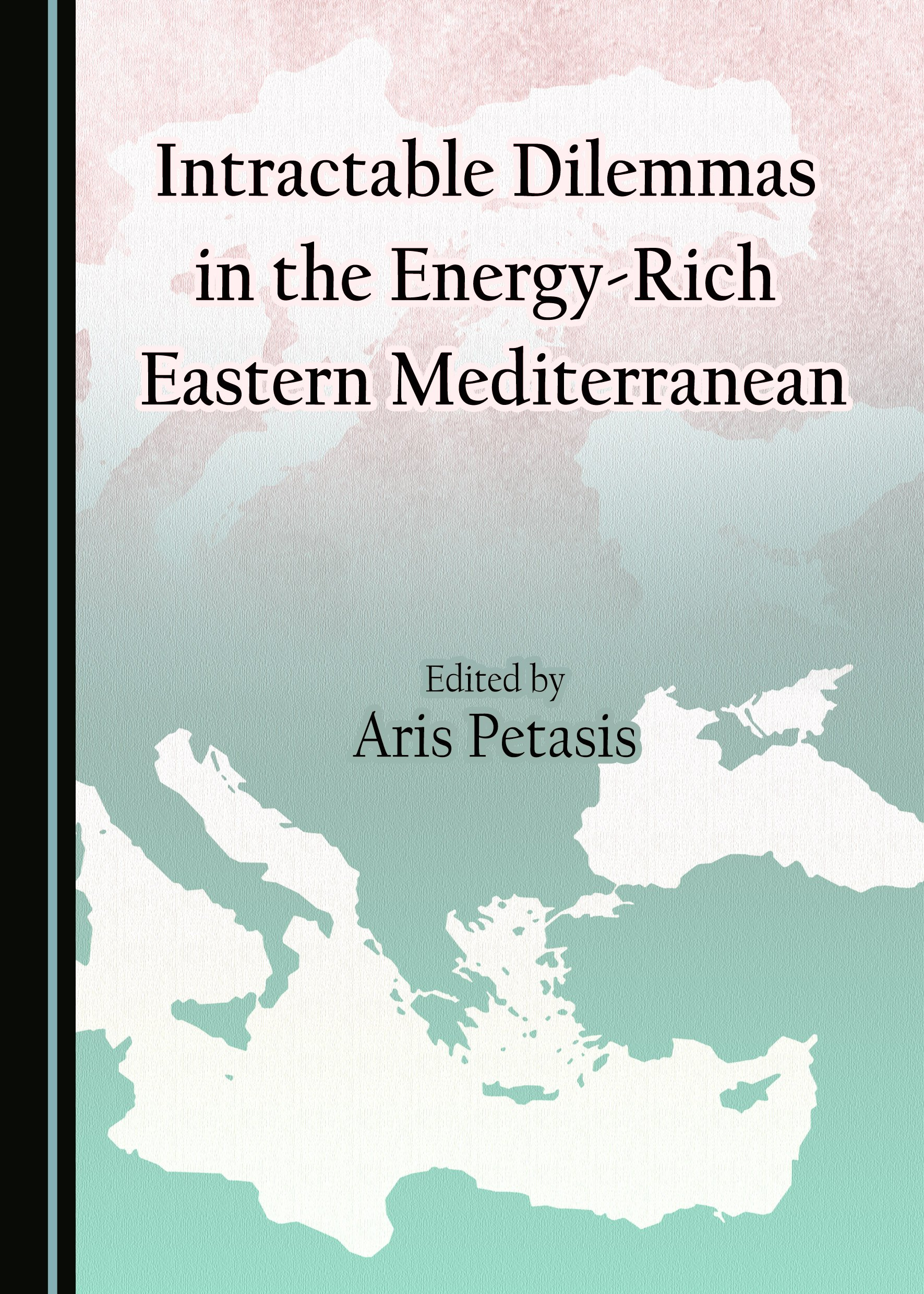 Intractable Dilemmas in the Energy-Rich Eastern Mediterranean