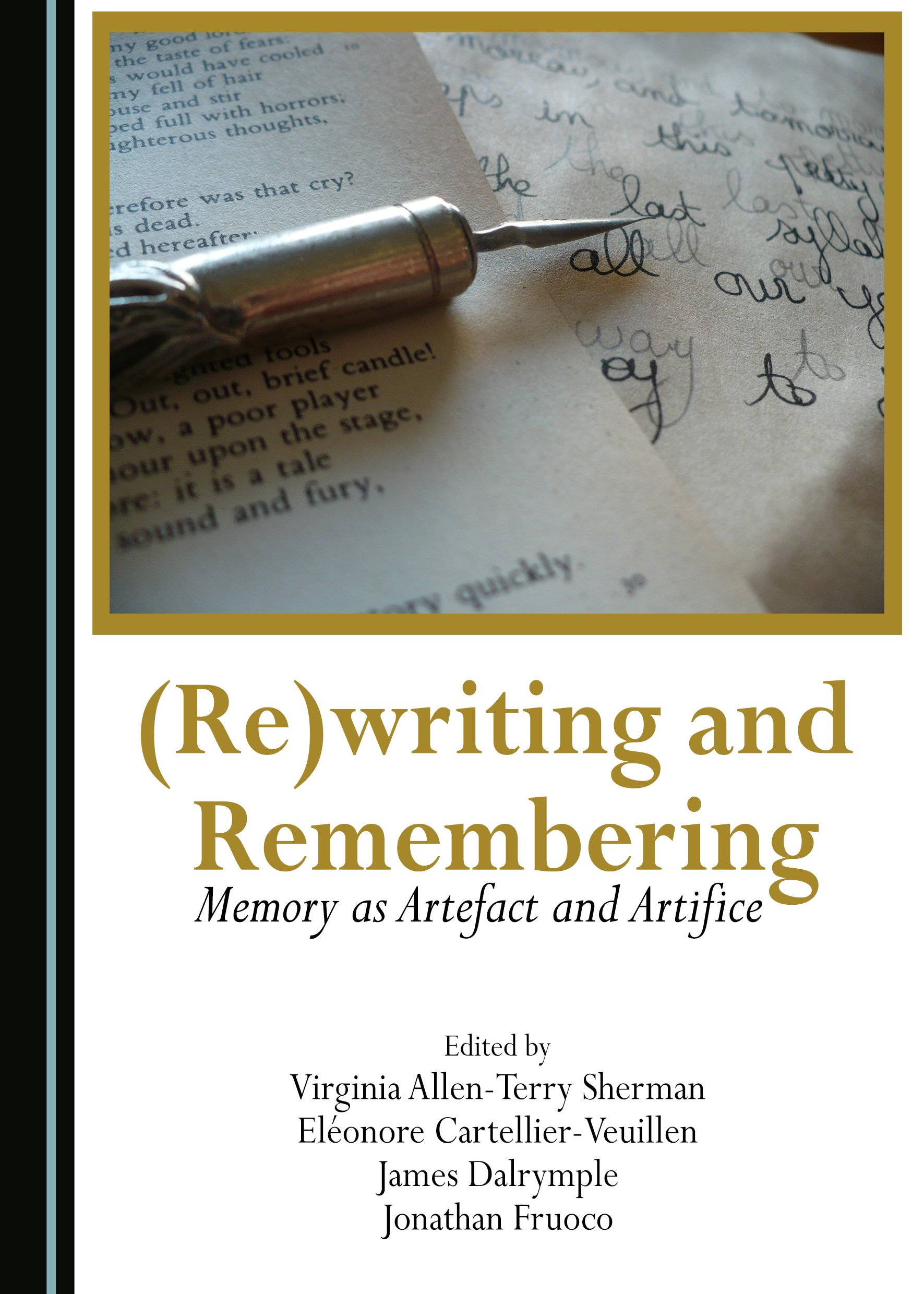 (Re)writing and Remembering: Memory as Artefact and Artifice