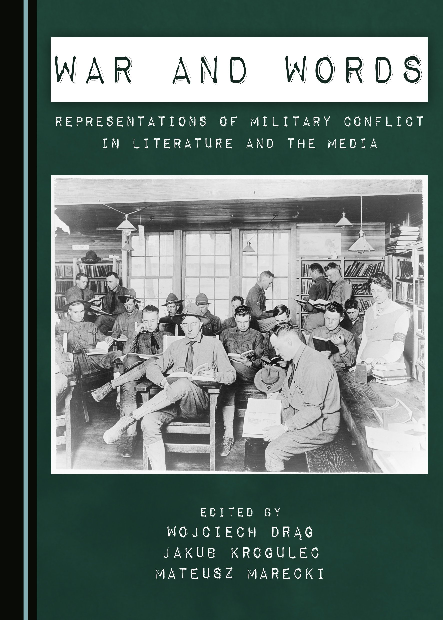 War and Words: Representations of Military Conflict in Literature and the Media