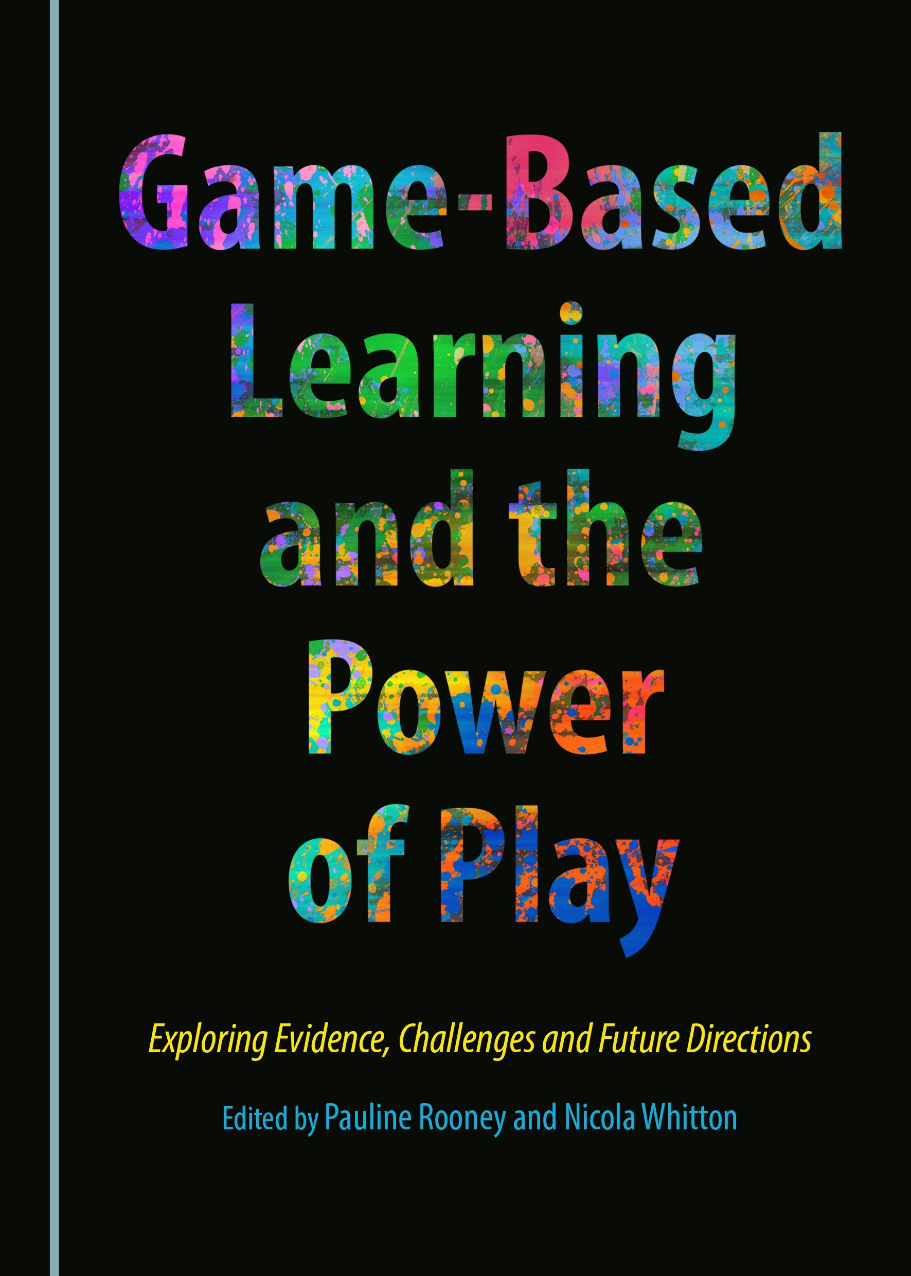 Game-Based Learning and the Power of Play: Exploring Evidence, Challenges and Future Directions