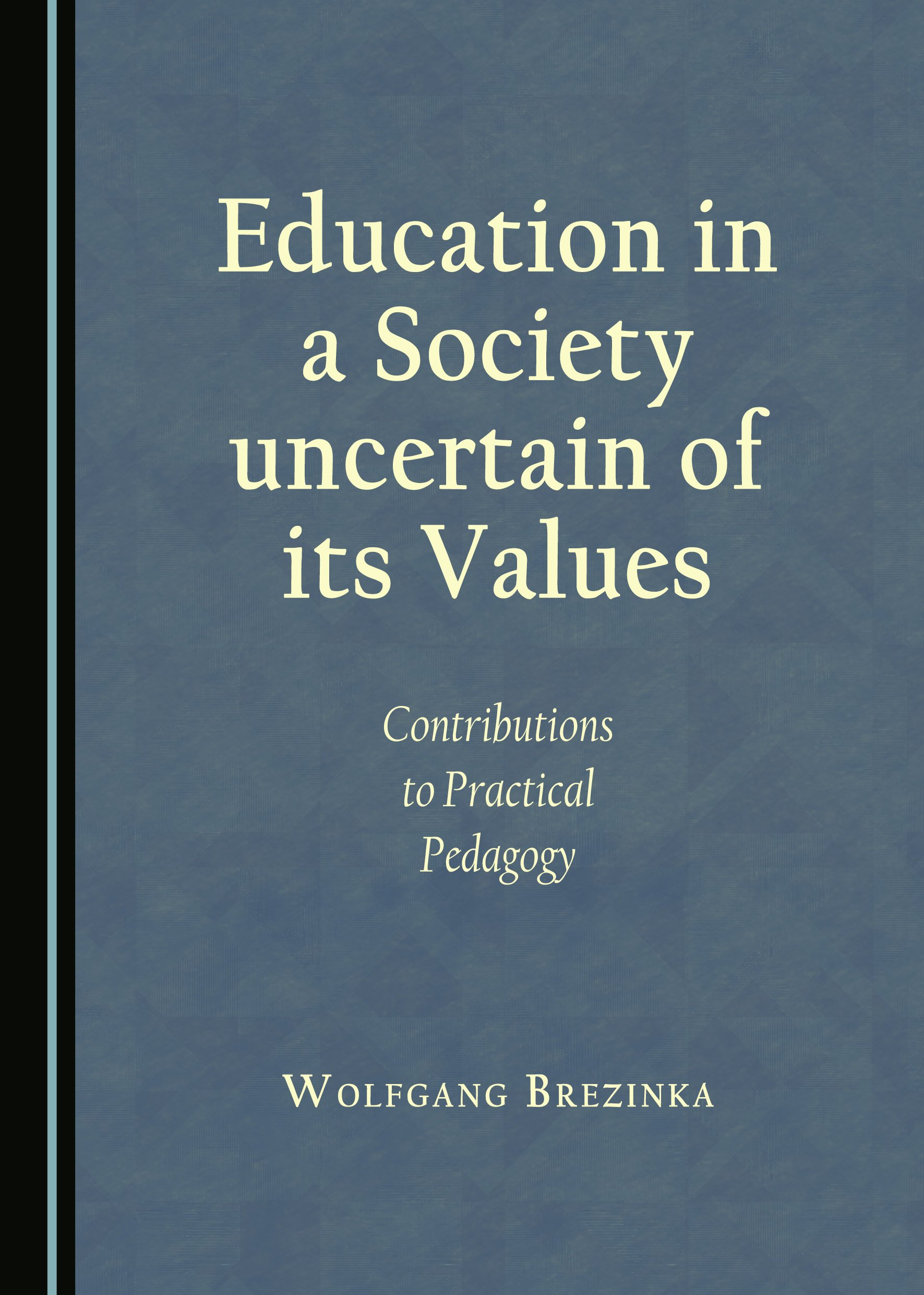 Education in a Society uncertain of its Values: Contributions to Practical Pedagogy