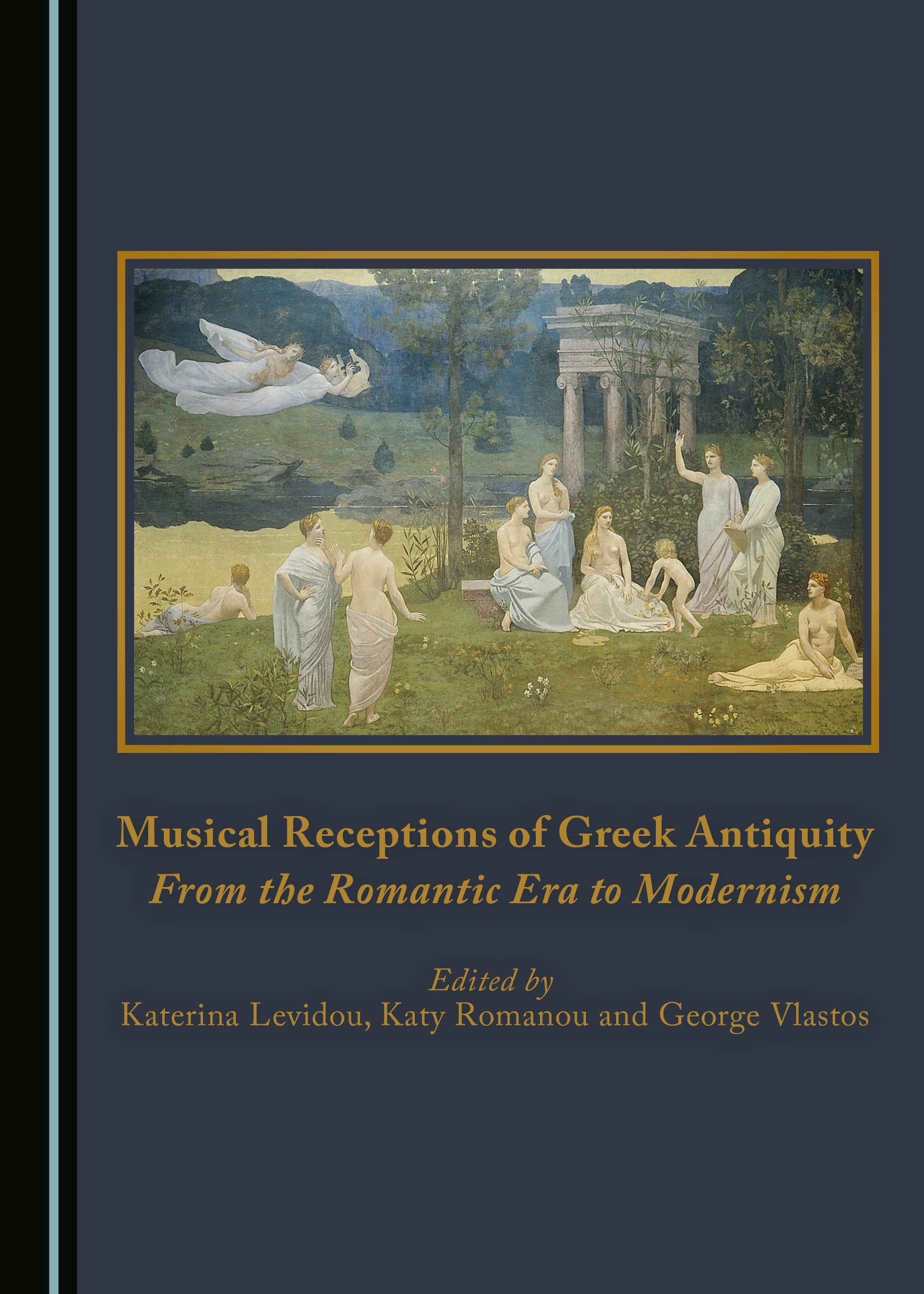 Musical Receptions of Greek Antiquity: From the Romantic Era to Modernism