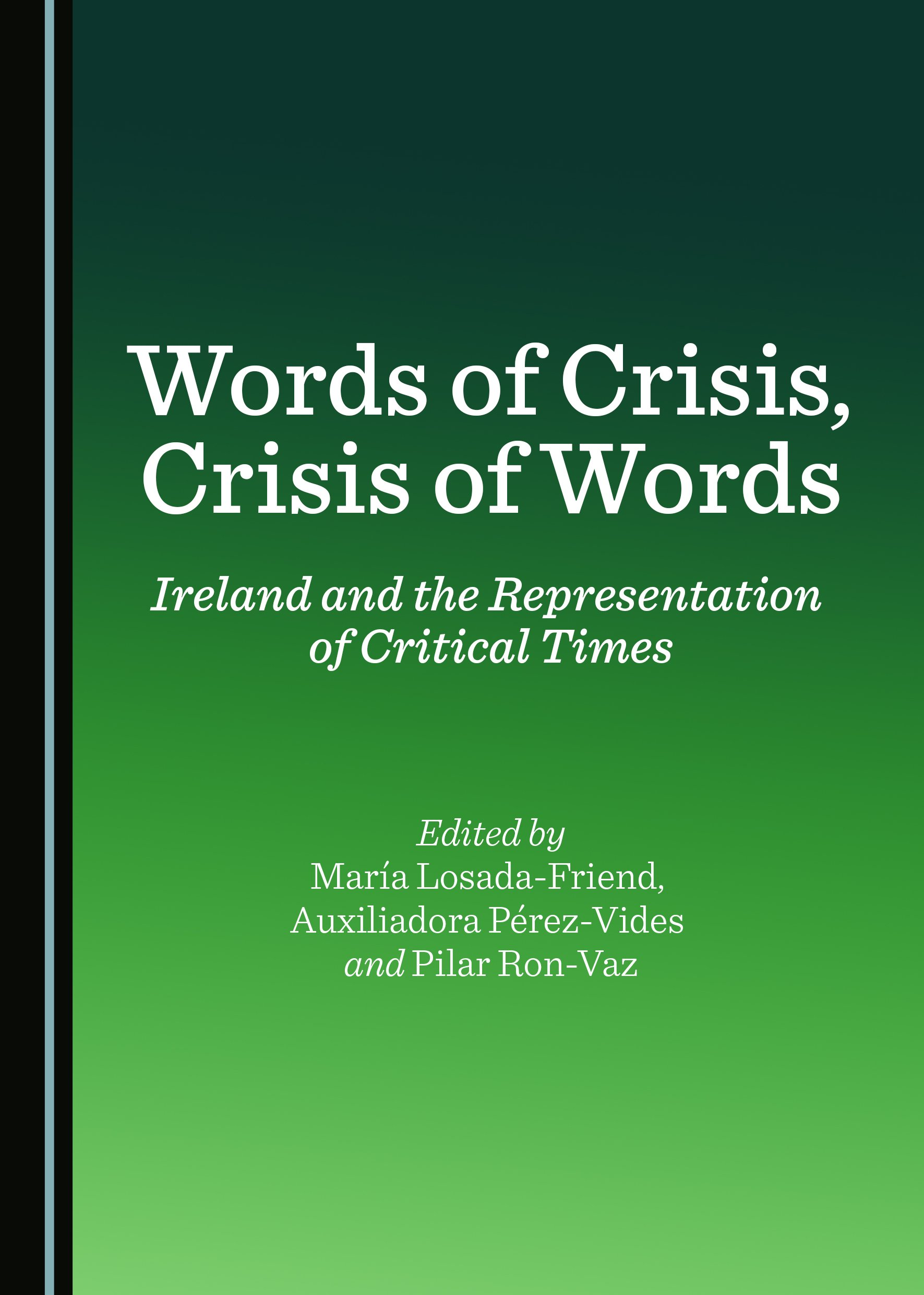 Words of Crisis, Crisis of Words: Ireland and the Representation of Critical Times