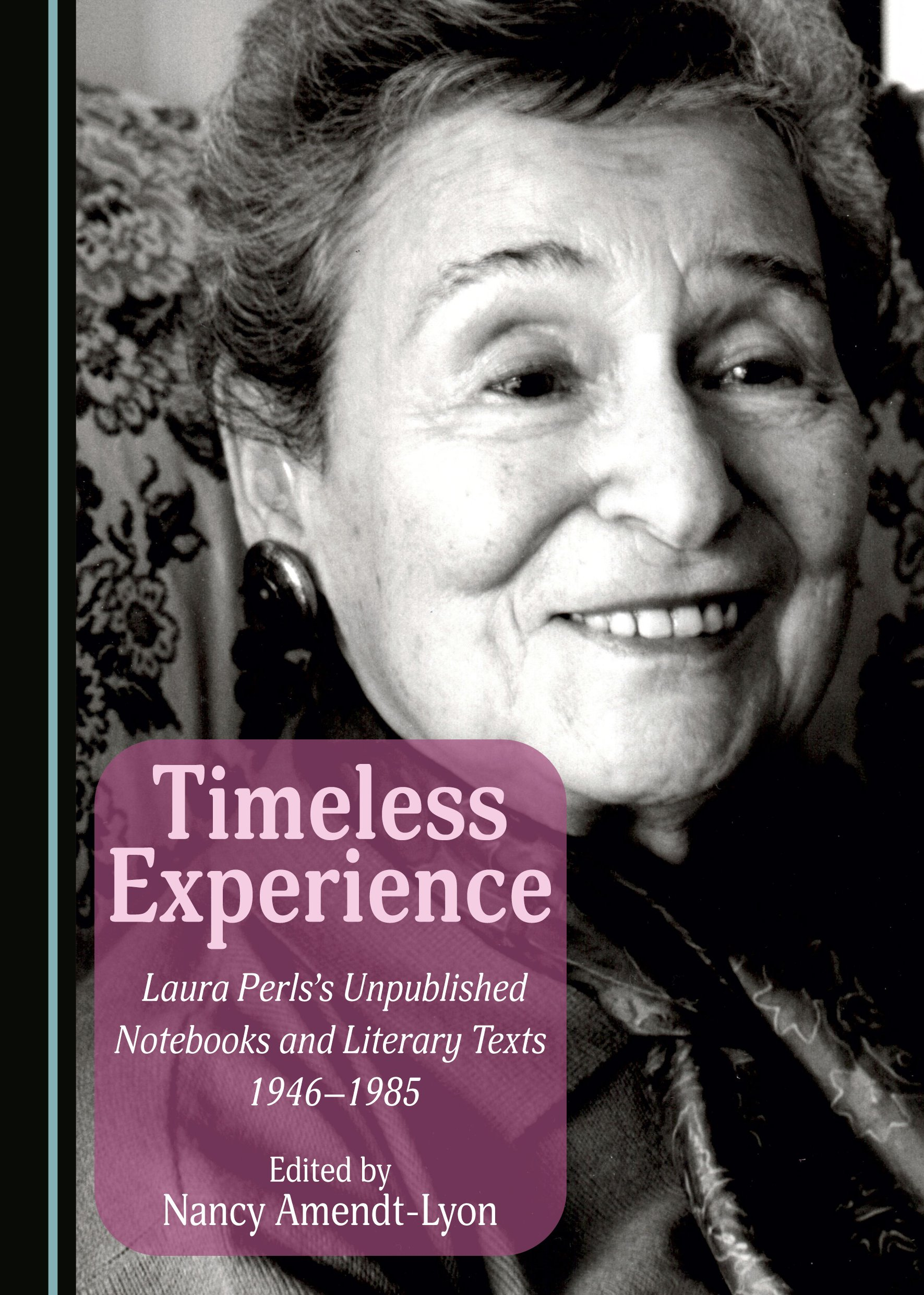 Timeless Experience: Laura Perls's Unpublished Notebooks and Literary Texts 1946-1985