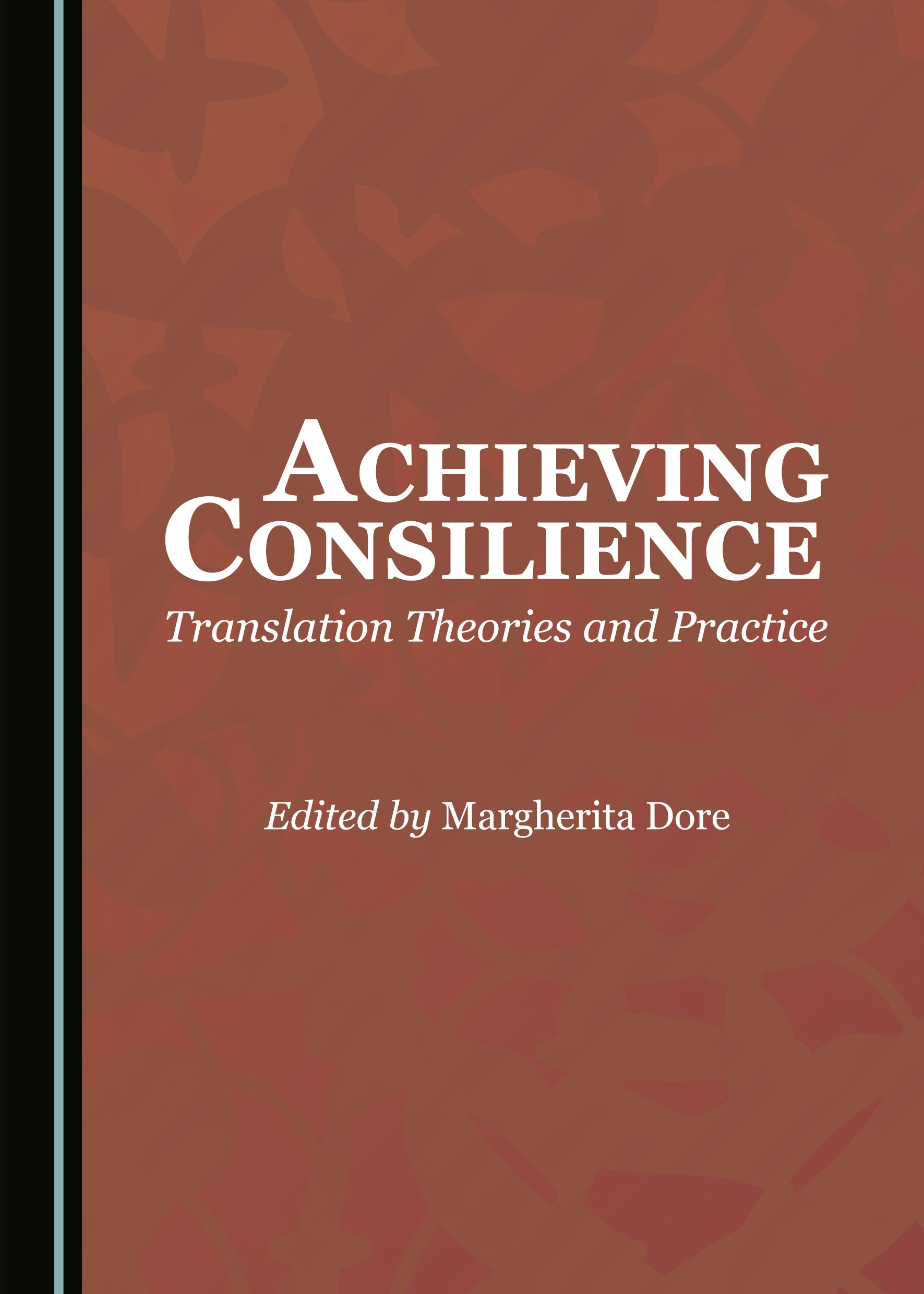 Achieving Consilience: Translation Theories and Practice