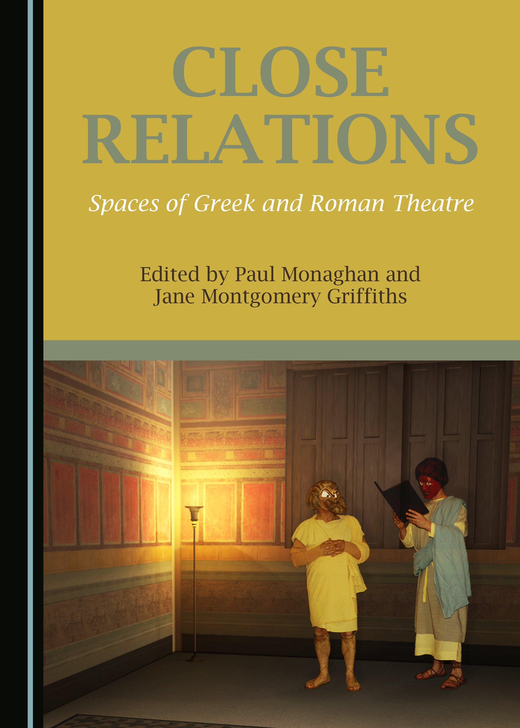 Close Relations: Spaces of Greek and Roman Theatre