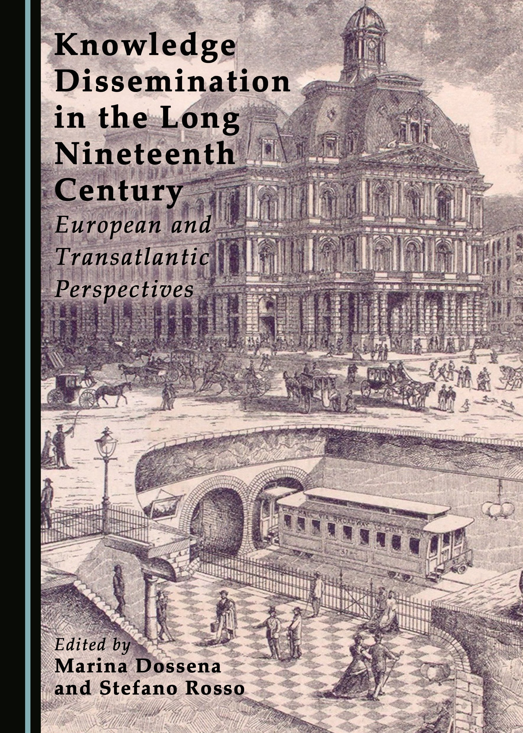 Knowledge Dissemination in the Long Nineteenth Century: European and Transatlantic Perspectives