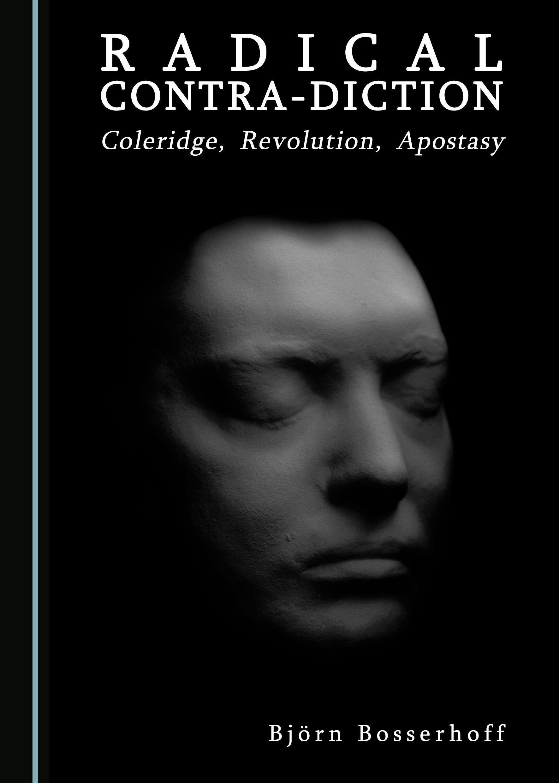 Radical Contra-Diction: Coleridge, Revolution, Apostasy
