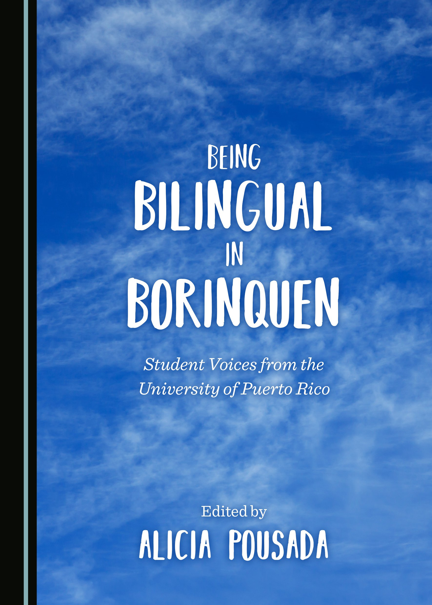 Being Bilingual in Borinquen: Student Voices from the University of Puerto Rico
