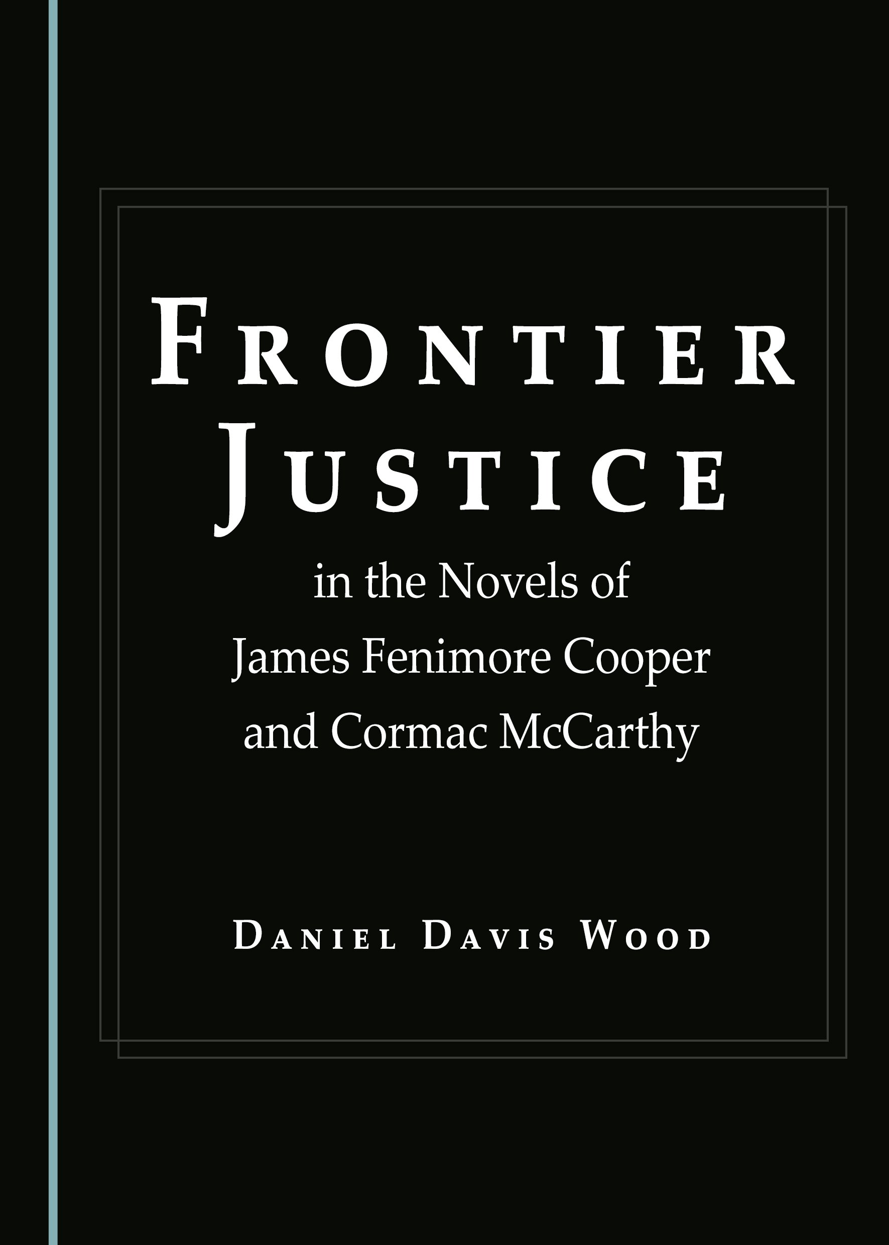 Frontier Justice in the Novels of James Fenimore Cooper and Cormac McCarthy