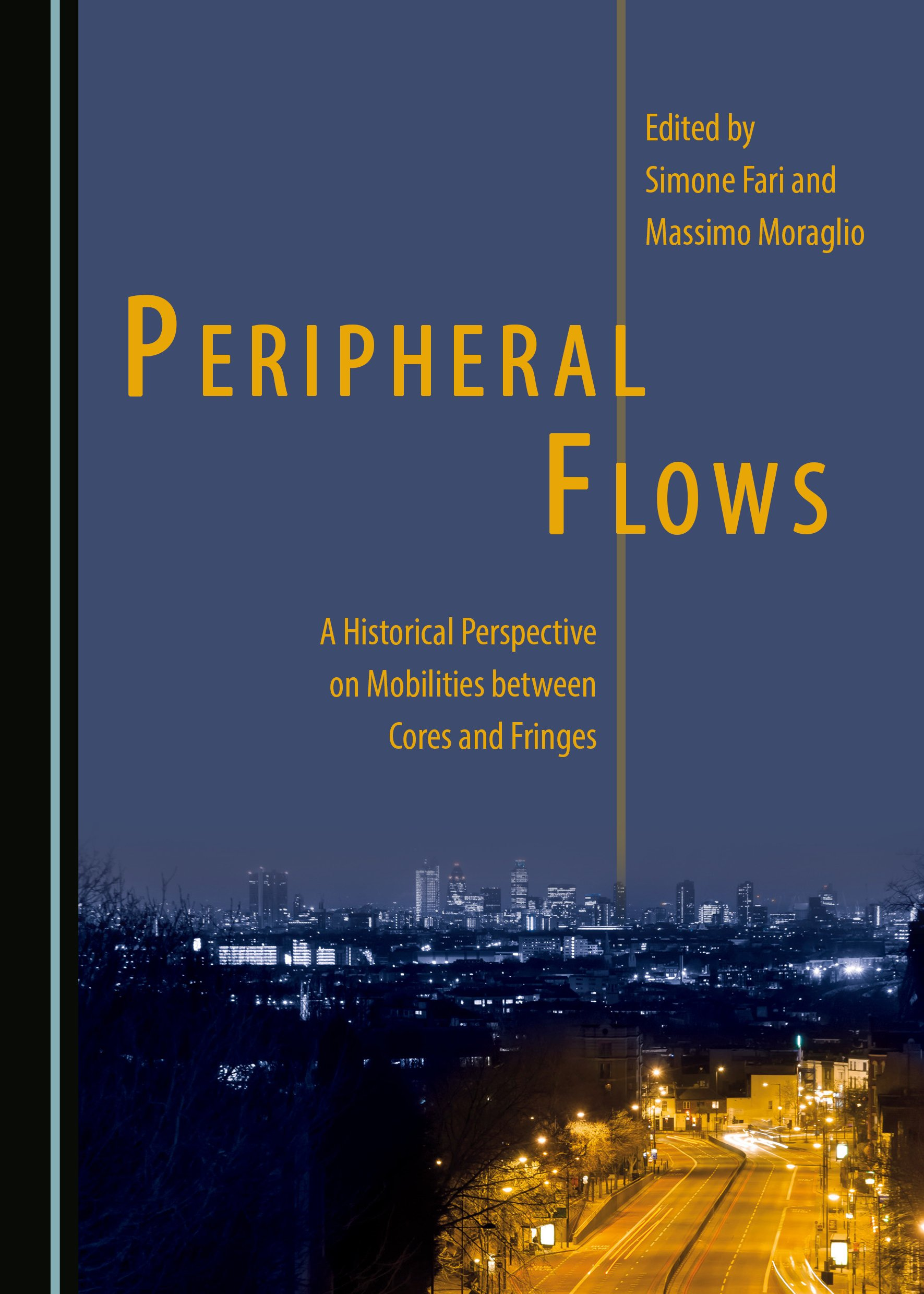 Peripheral Flows:  A Historical Perspective on Mobilities between Cores and Fringes