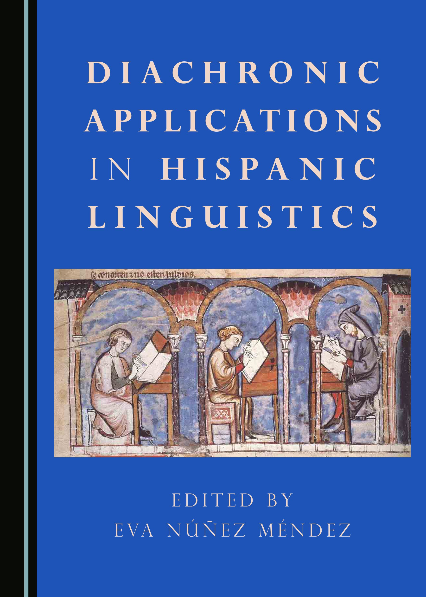 Diachronic Applications in Hispanic Linguistics