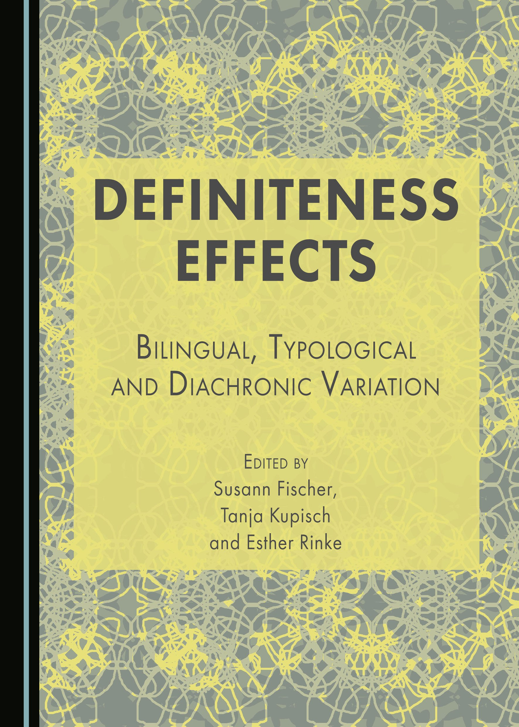Definiteness Effects: Bilingual, Typological and Diachronic Variation