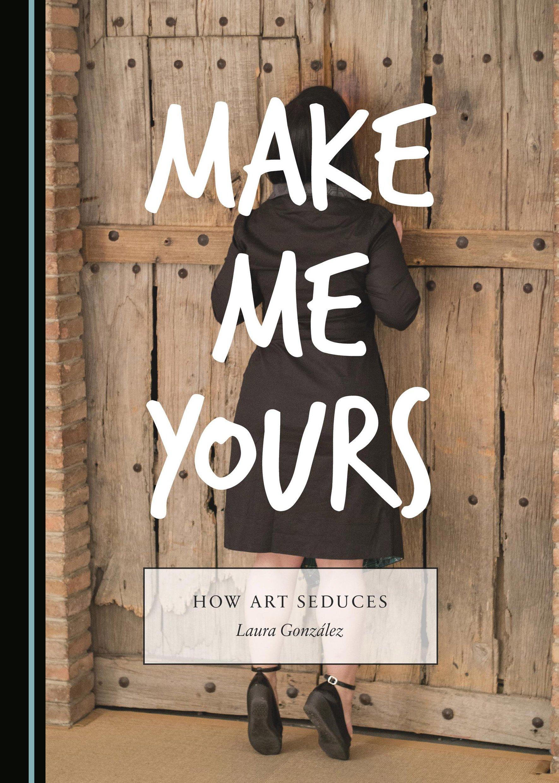 Make Me Yours: How Art Seduces