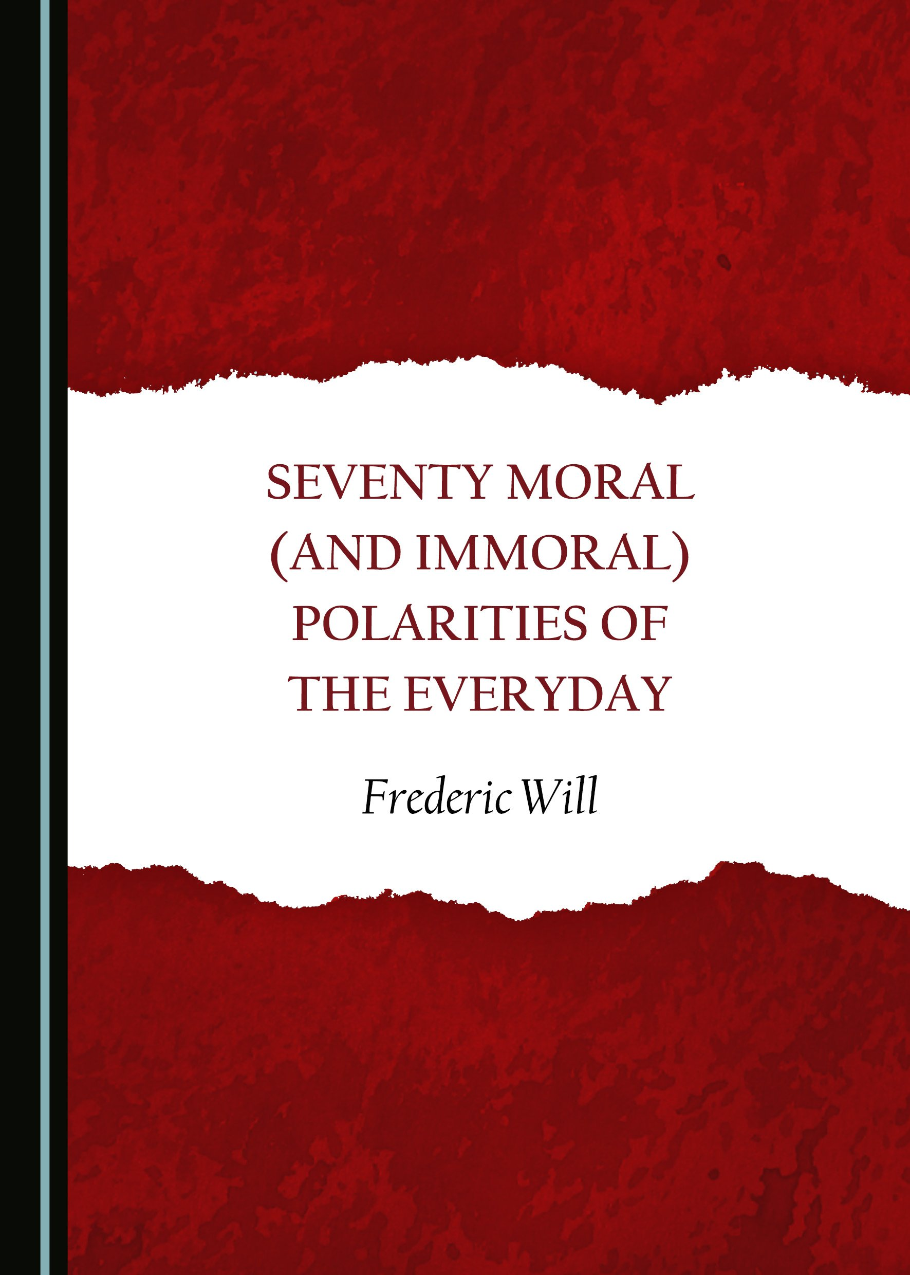 Seventy Moral (and Immoral) Polarities of the Everyday