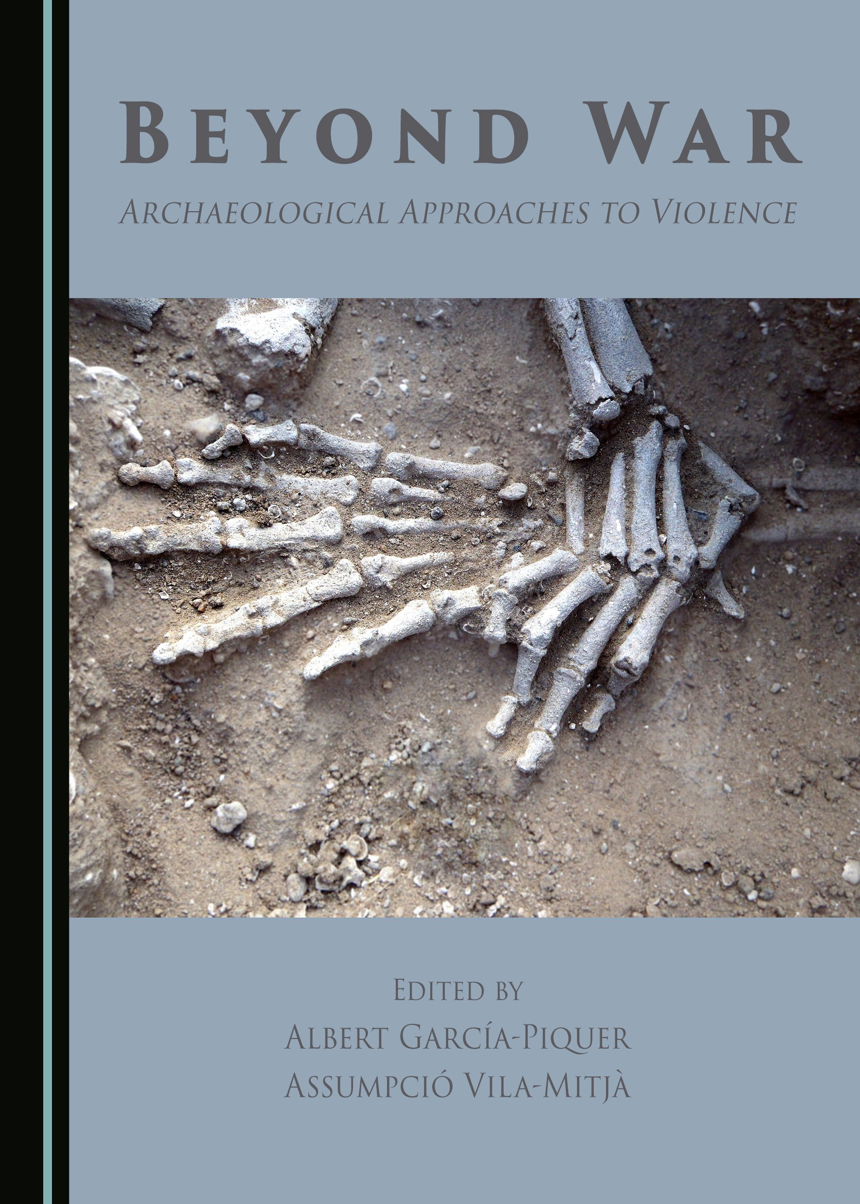 Beyond War: Archaeological Approaches to Violence