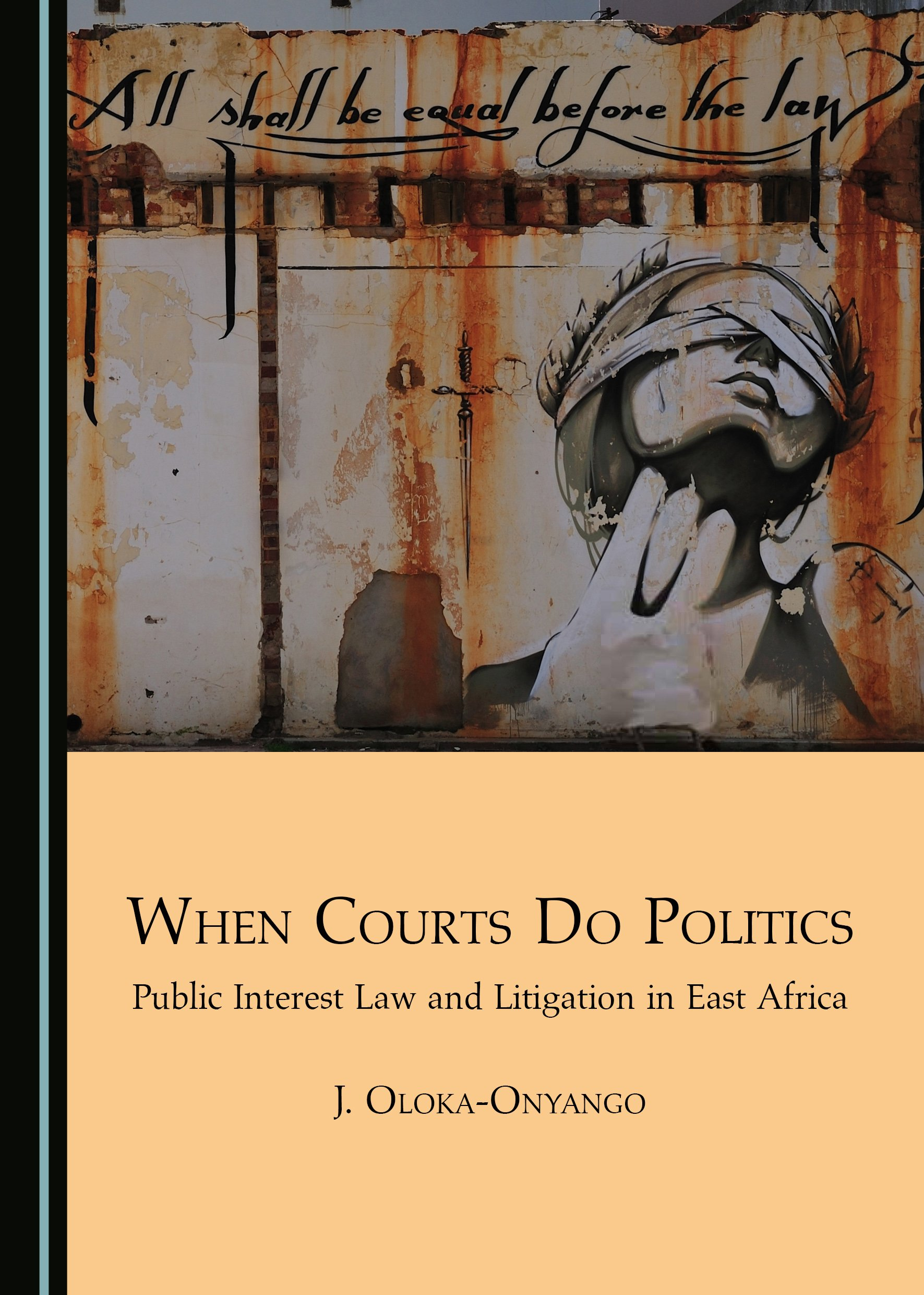 When Courts Do Politics: Public Interest Law and Litigation in East Africa