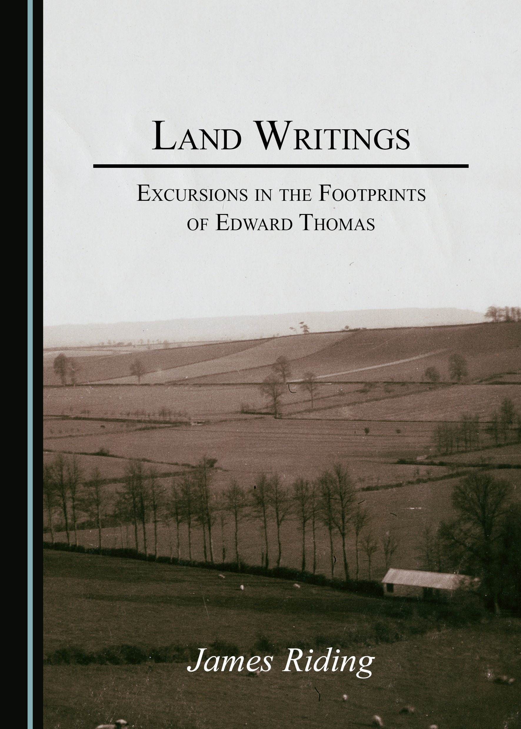 Land Writings: Excursions in the Footprints of Edward Thomas