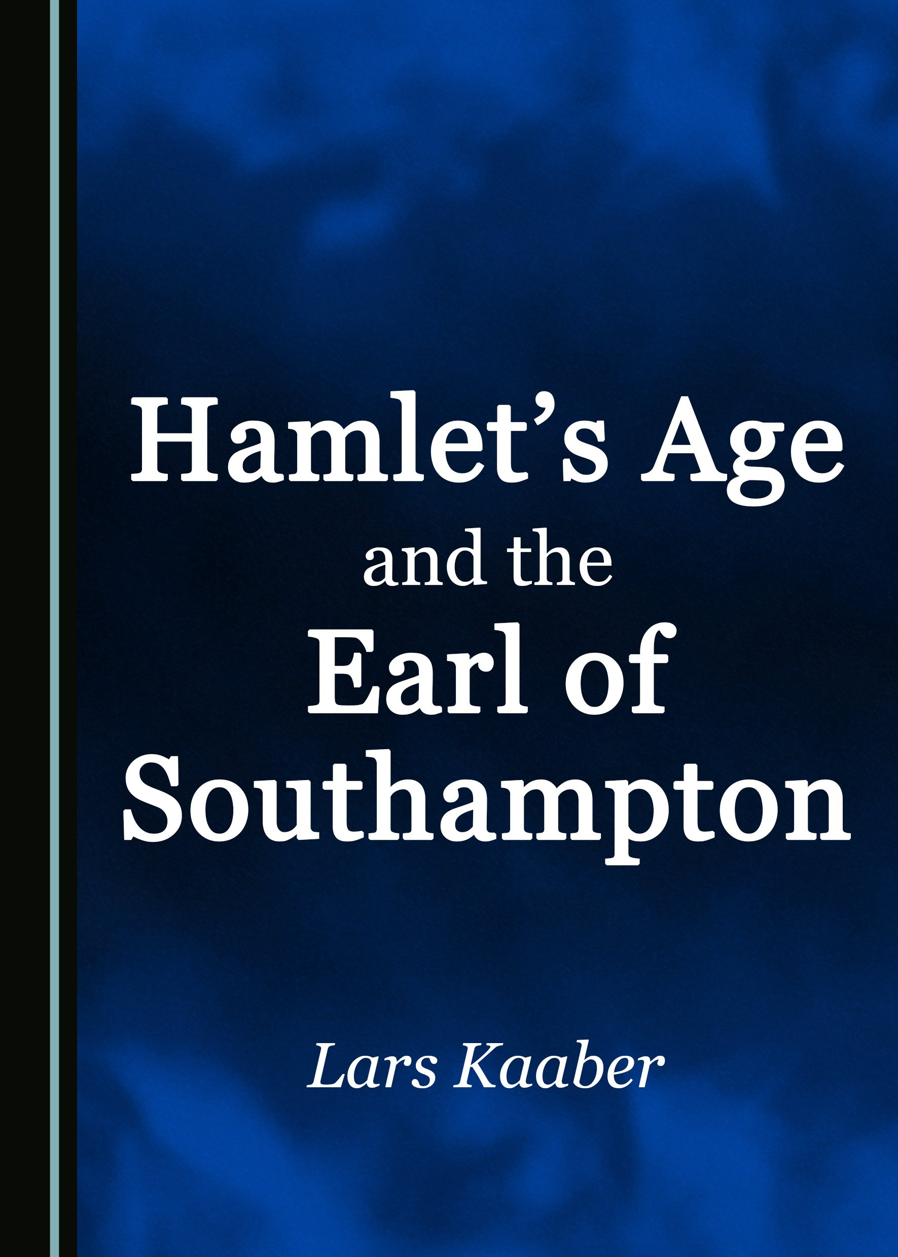 Hamlet's Age and the Earl of Southampton