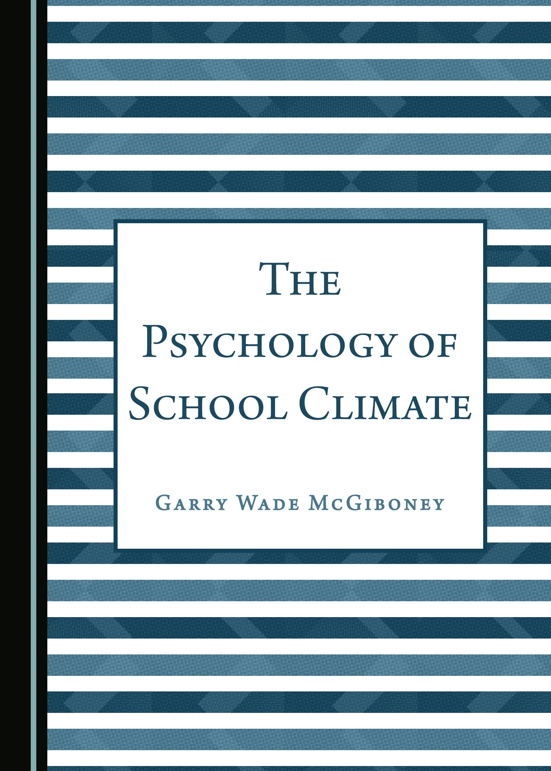 The Psychology of School Climate