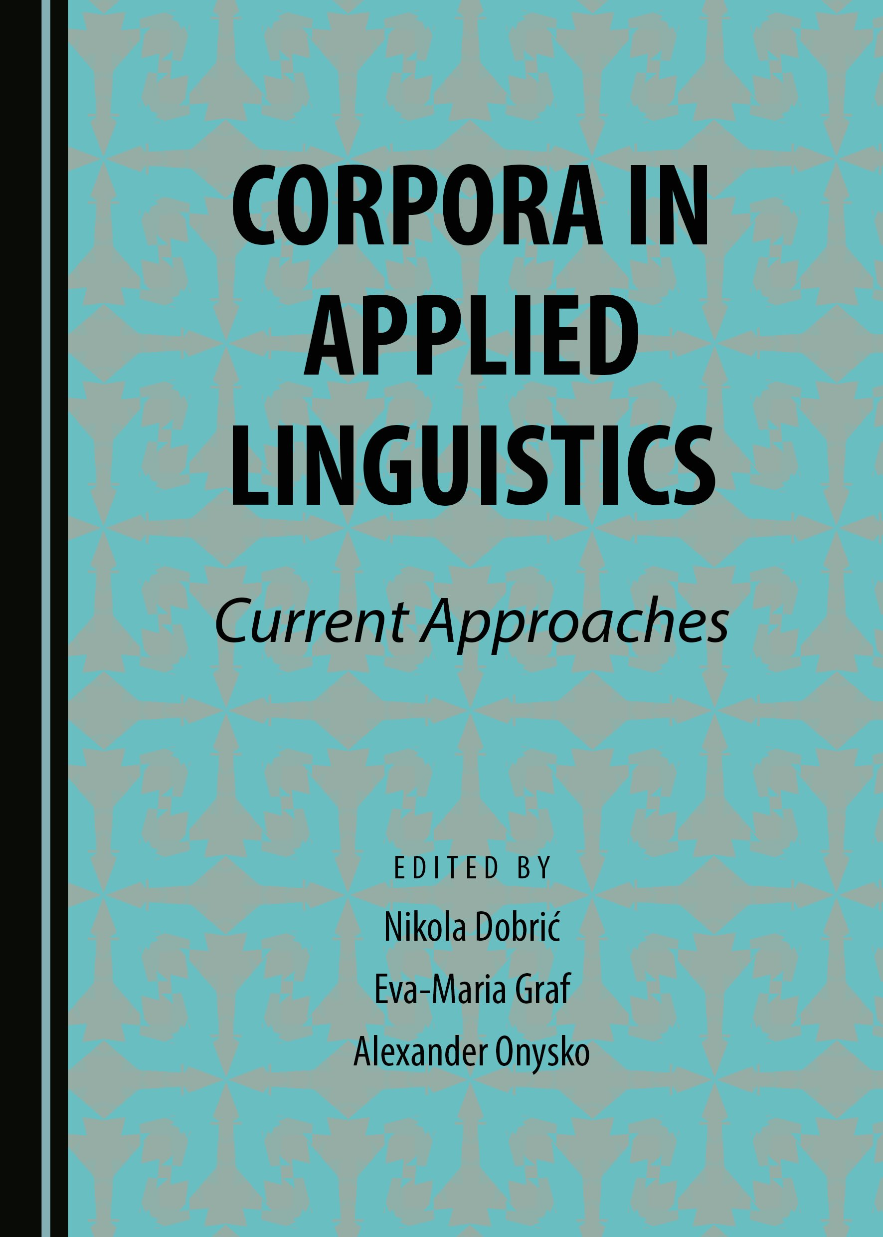 Corpora in Applied Linguistics: Current Approaches