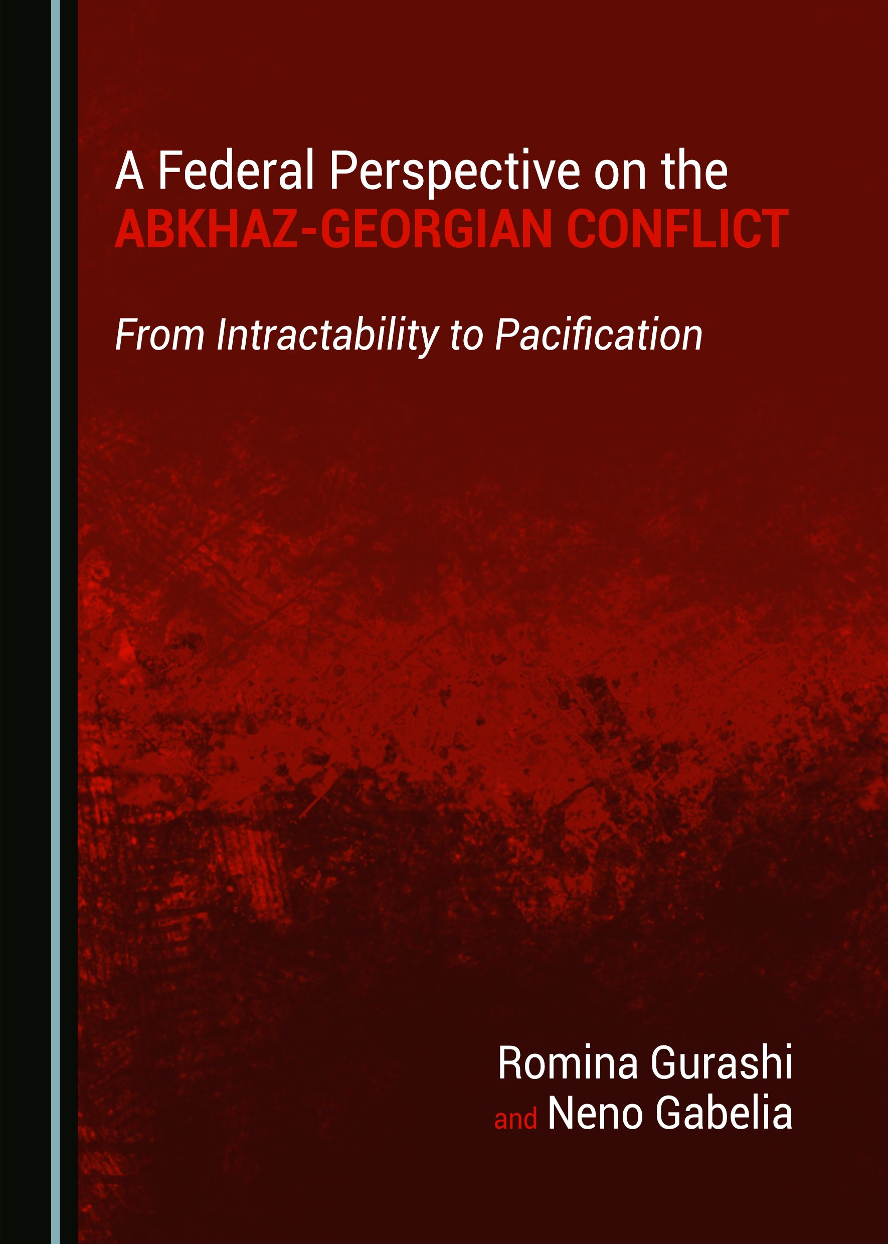 A Federal Perspective on the Abkhaz-Georgian Conflict: From Intractability to Pacification