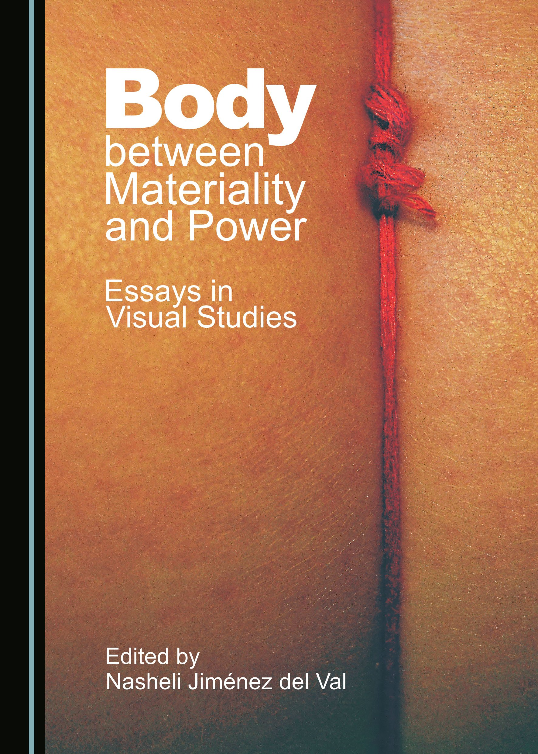 Body between Materiality and Power: Essays in Visual Studies