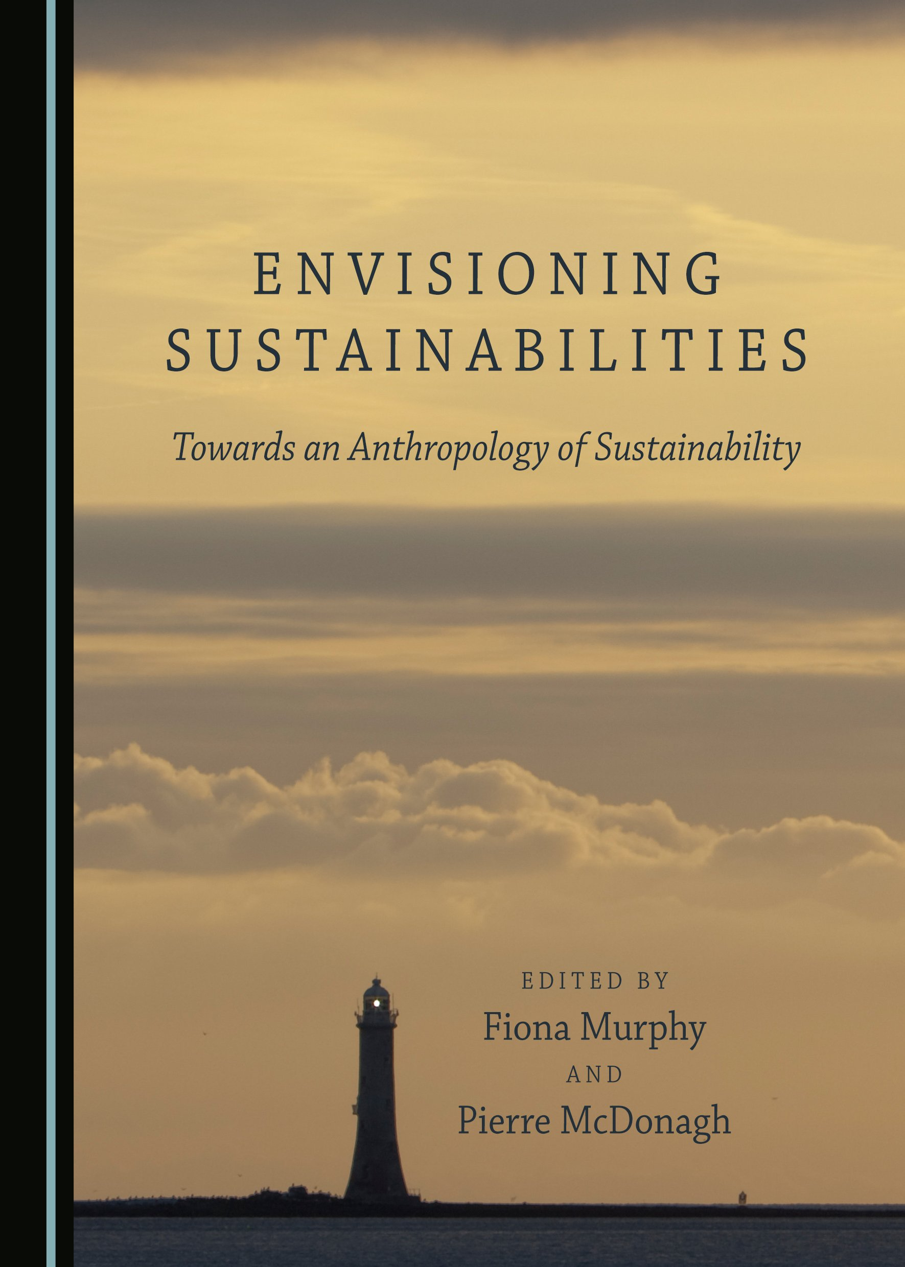 Envisioning Sustainabilities: Towards an Anthropology of Sustainability