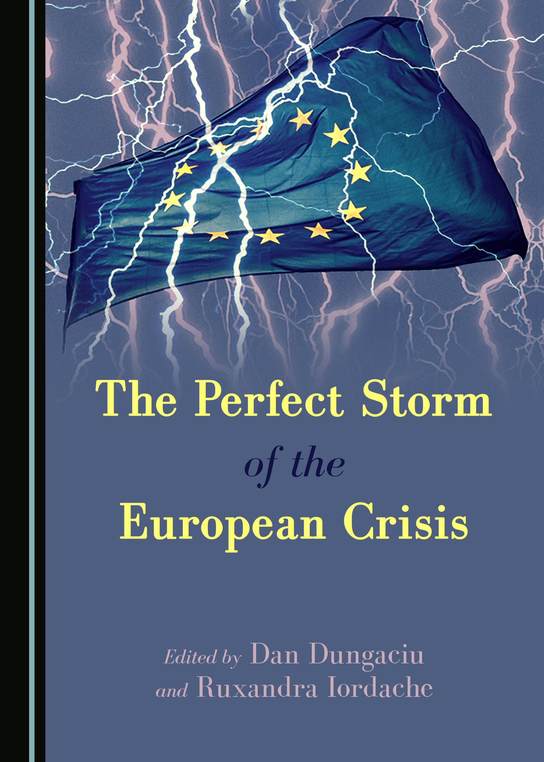 The Perfect Storm of the European Crisis