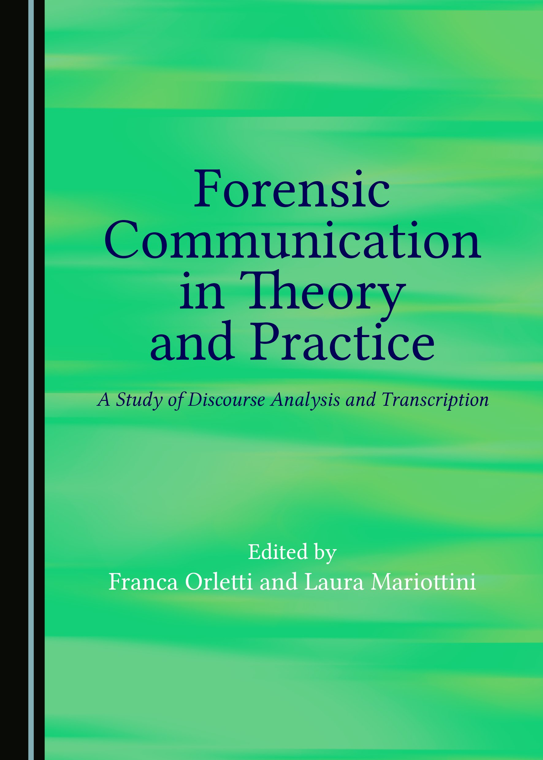 Forensic Communication in Theory and Practice: A Study of Discourse Analysis and Transcription