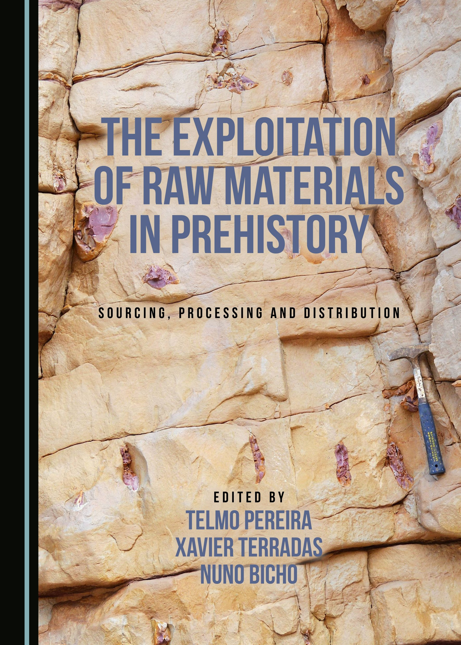 The Exploitation of Raw Materials in Prehistory: Sourcing, Processing and Distribution