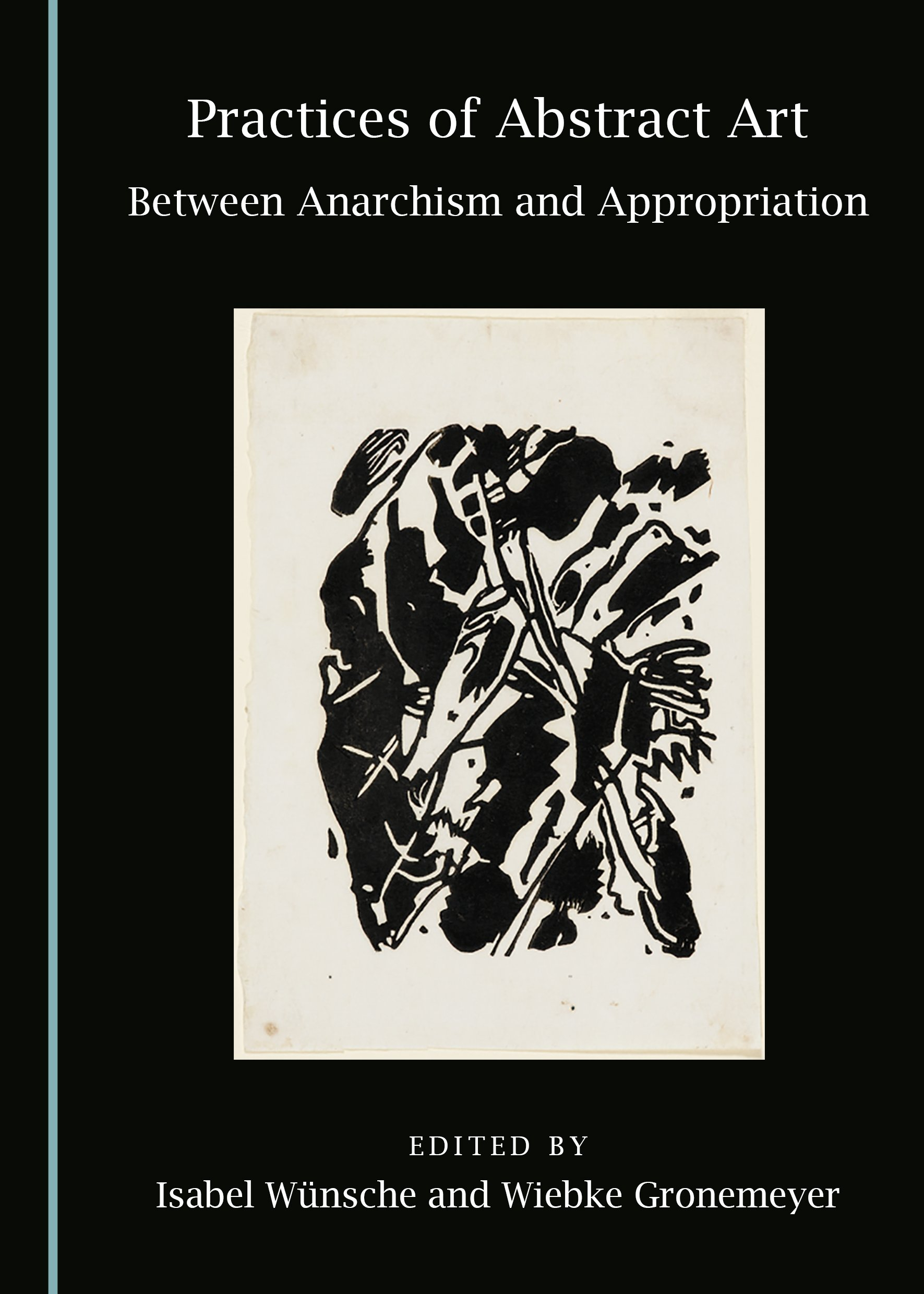 Practices of Abstract Art: Between Anarchism and Appropriation