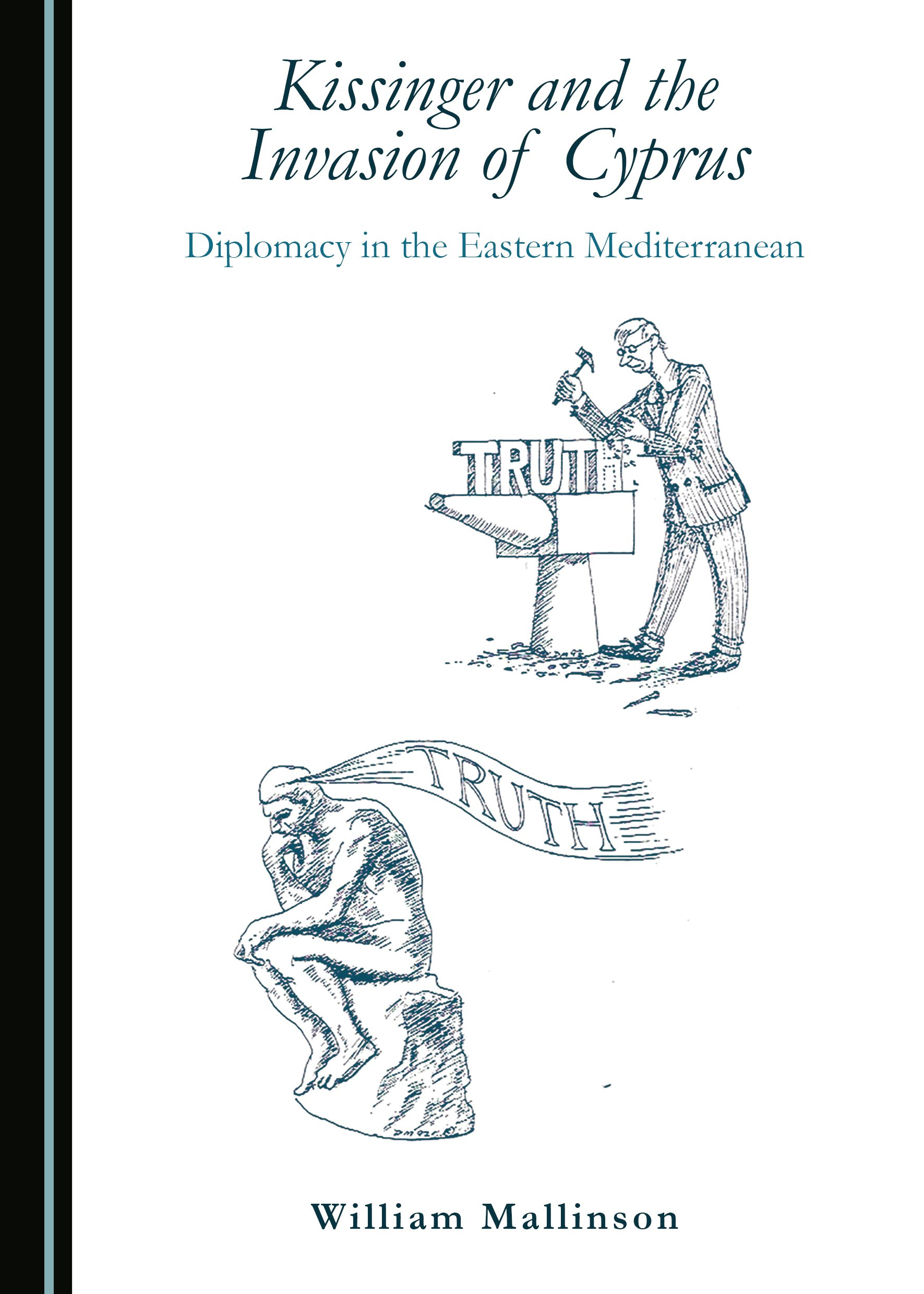 Kissinger and the Invasion of Cyprus: Diplomacy in the Eastern Mediterranean