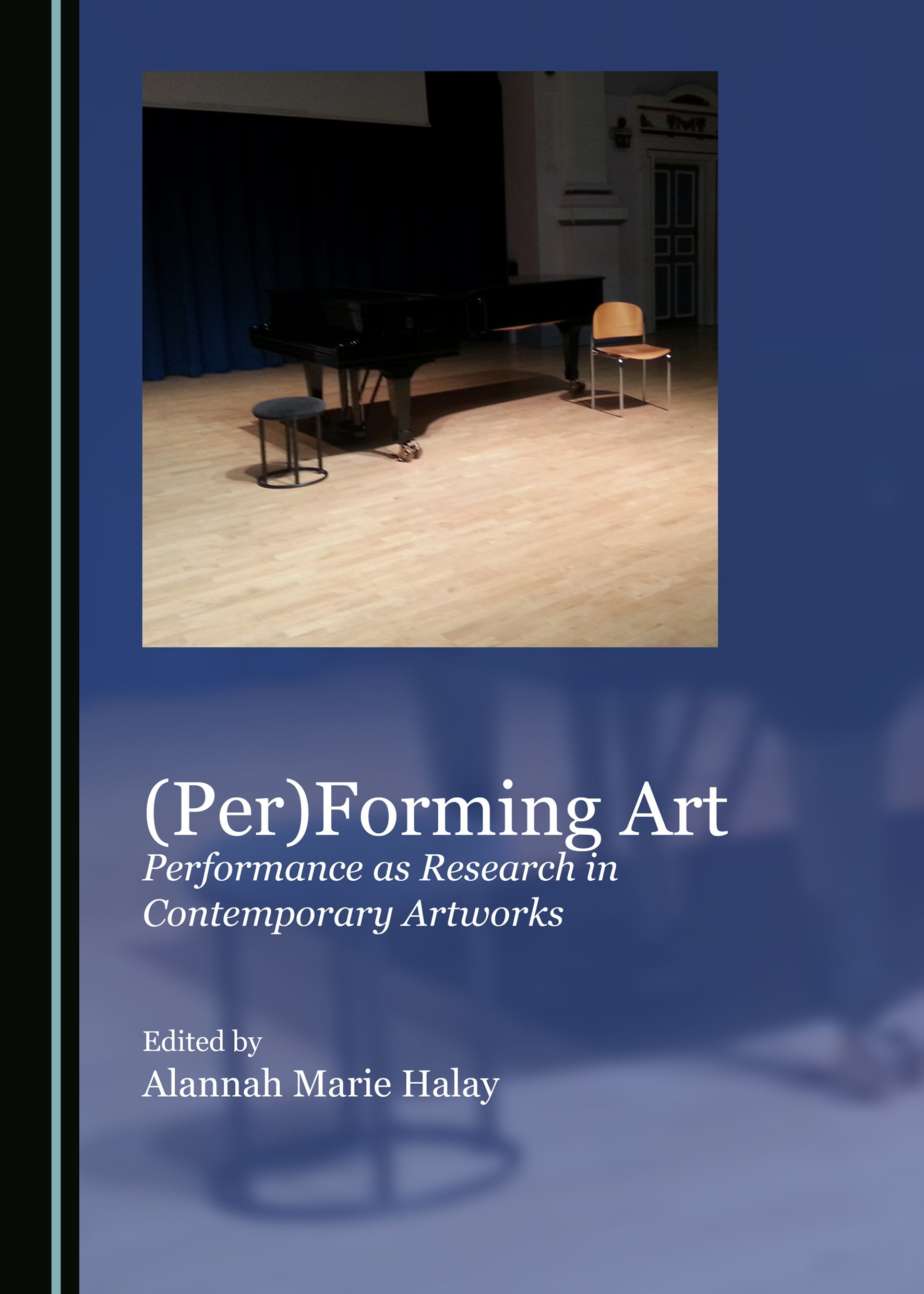 (Per)Forming Art: Performance as Research in Contemporary Artworks