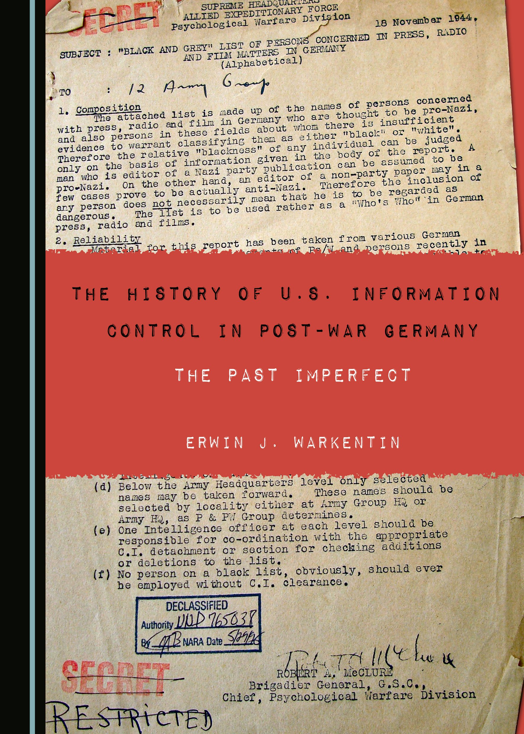 The History of U.S. Information Control in Post-War Germany: The Past Imperfect